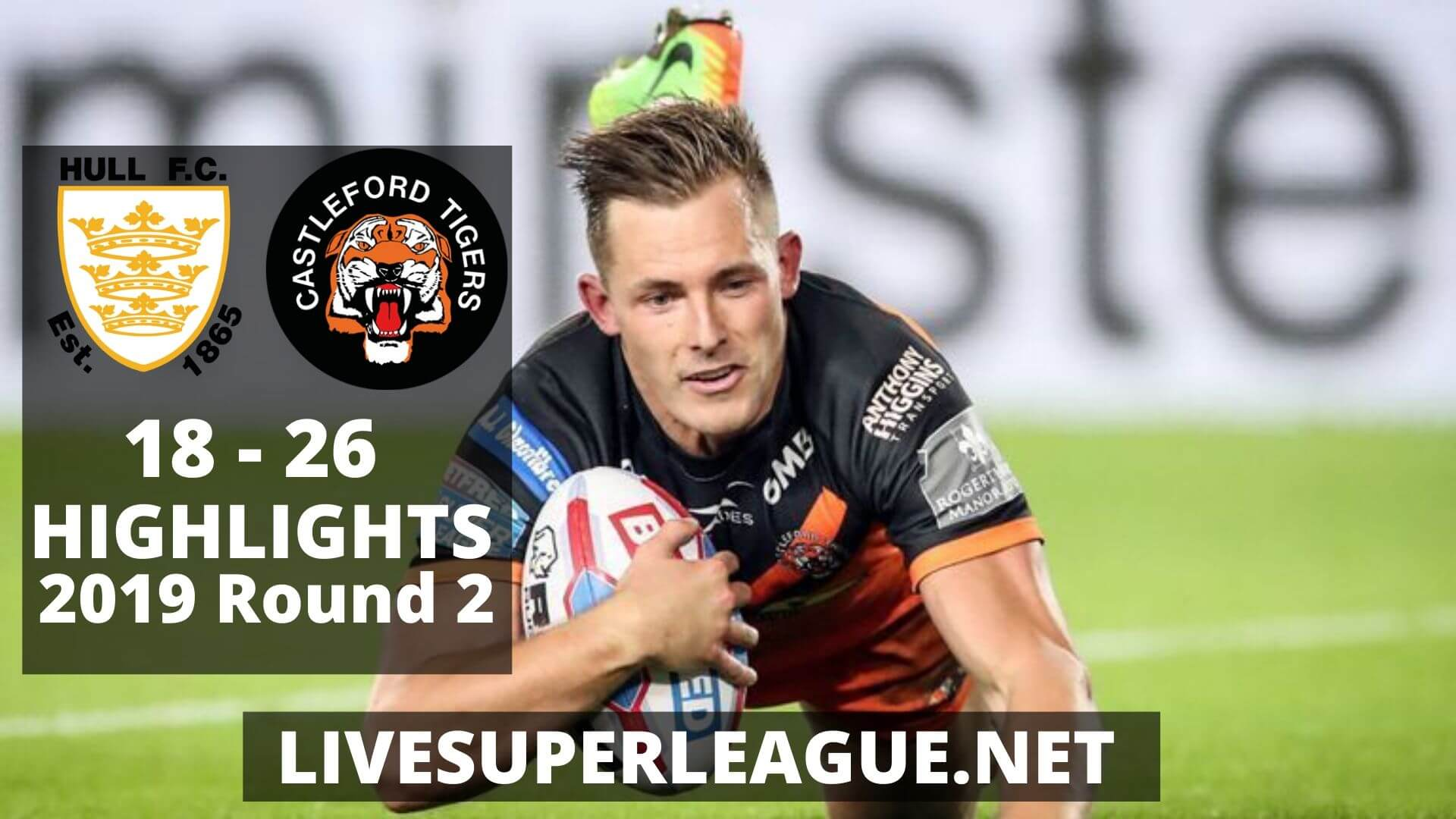 Hull F.C Vs Castleford Tigers Highlights 2019 Round 2