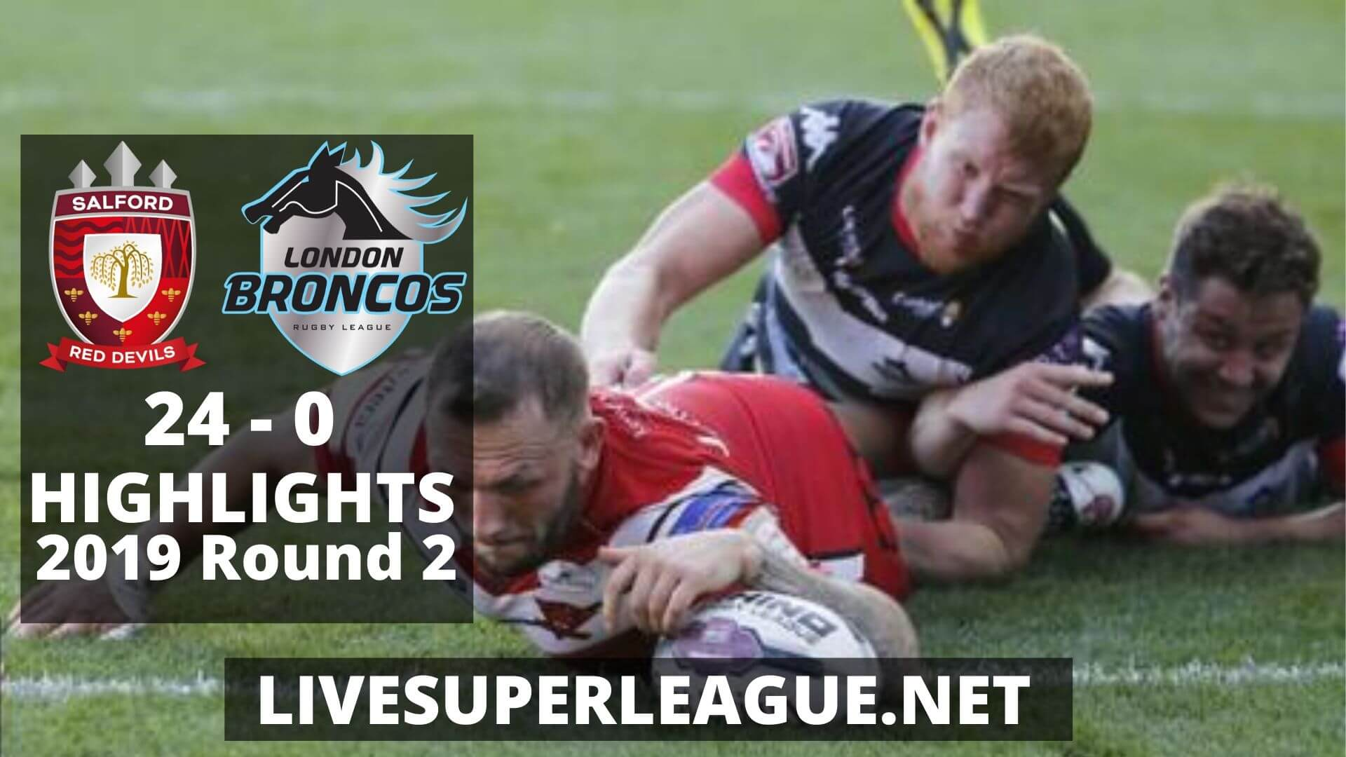 Salford Red Devils Vs London Broncos Highlights 2019 Round 2