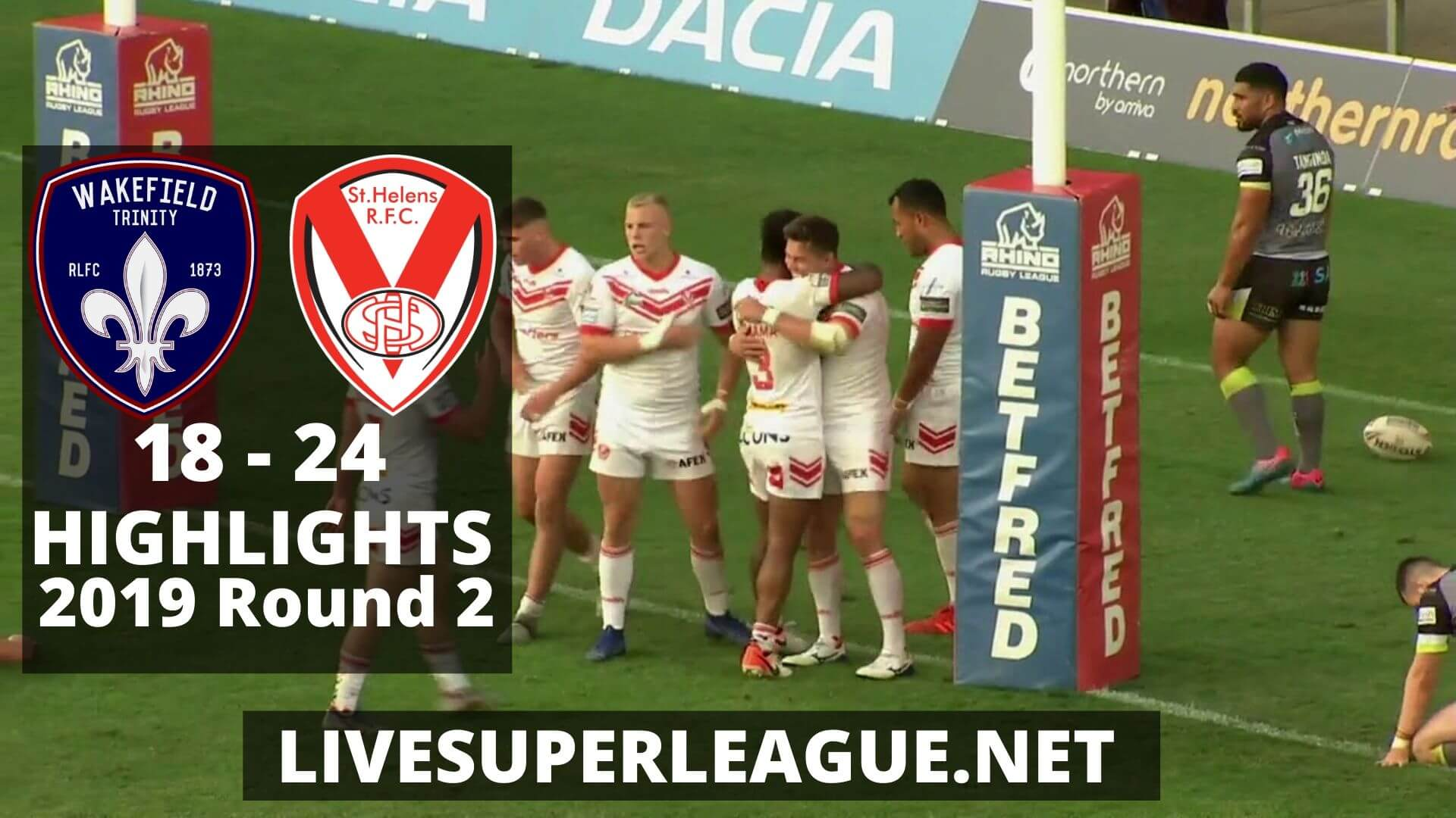 Wakefield Trinity Vs St Helens Highlights 2019 Round 2