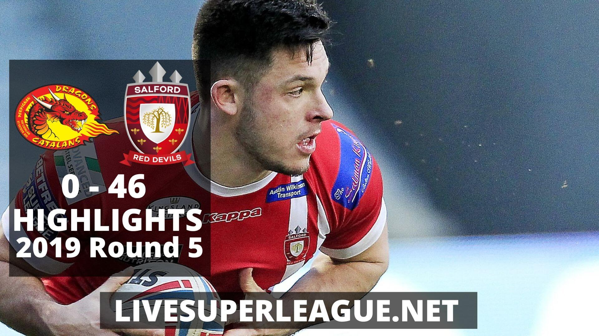 Catalans Dragons Vs Salford Red Devils Highlights 2019 Round 5
