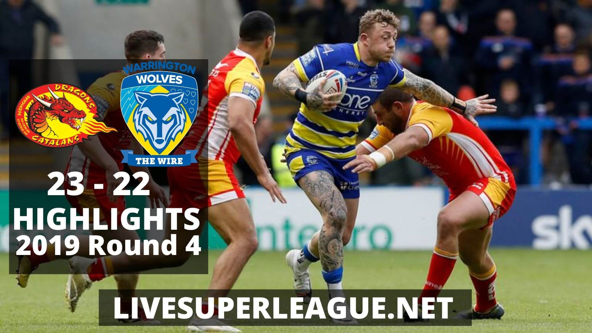 Catalans Dragons Vs Warrington Wolves Highlights 2019 Round 4