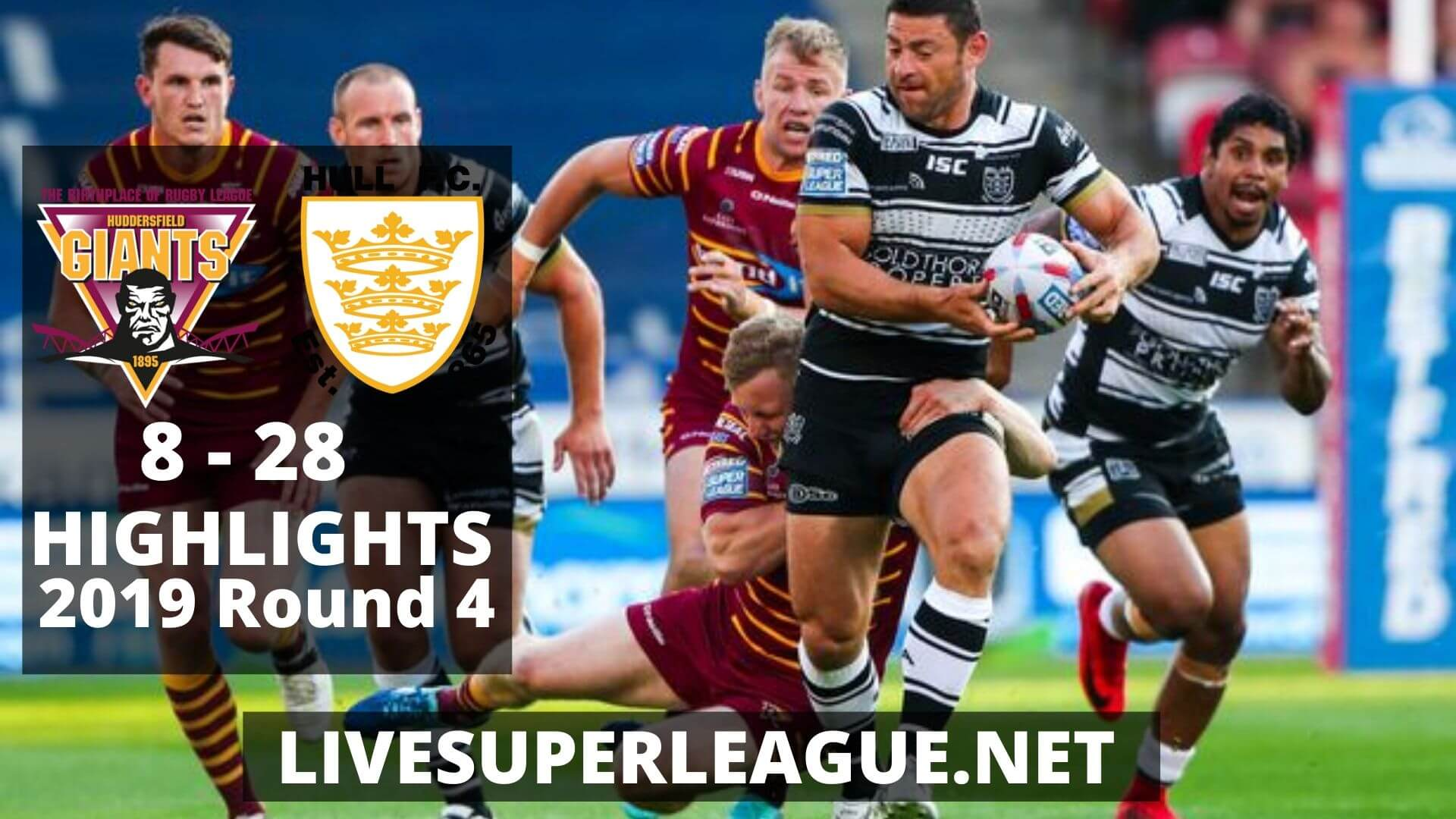 Huddersfield Giants Vs Hull F.C Highlights 2019 Round 4