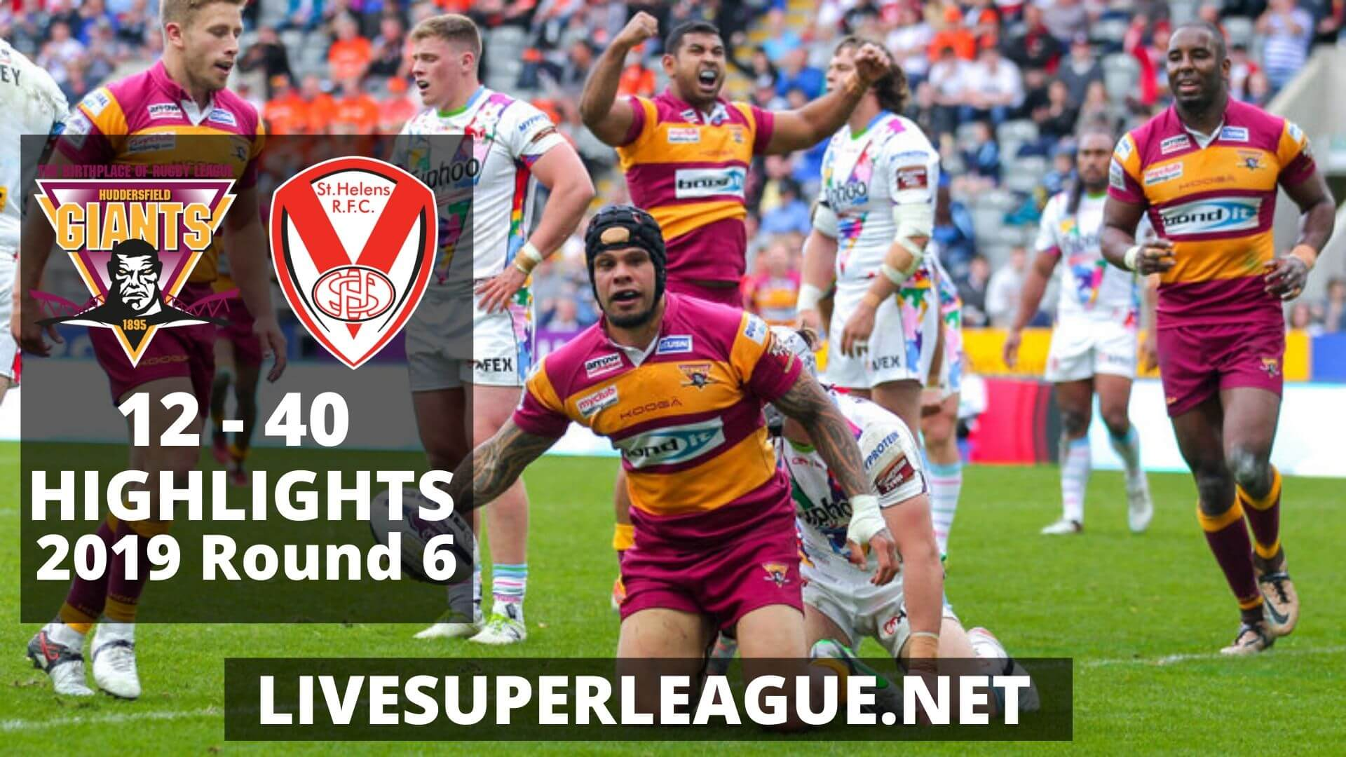 Huddersfield Giants vs St Helens Highlights 2019 Round 6