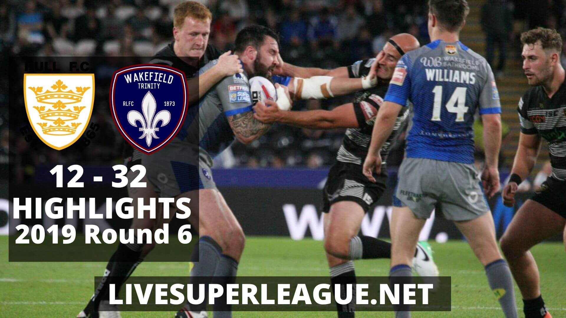 Hull FC Vs Wakefield Trinity Highlights 2019 Round 6