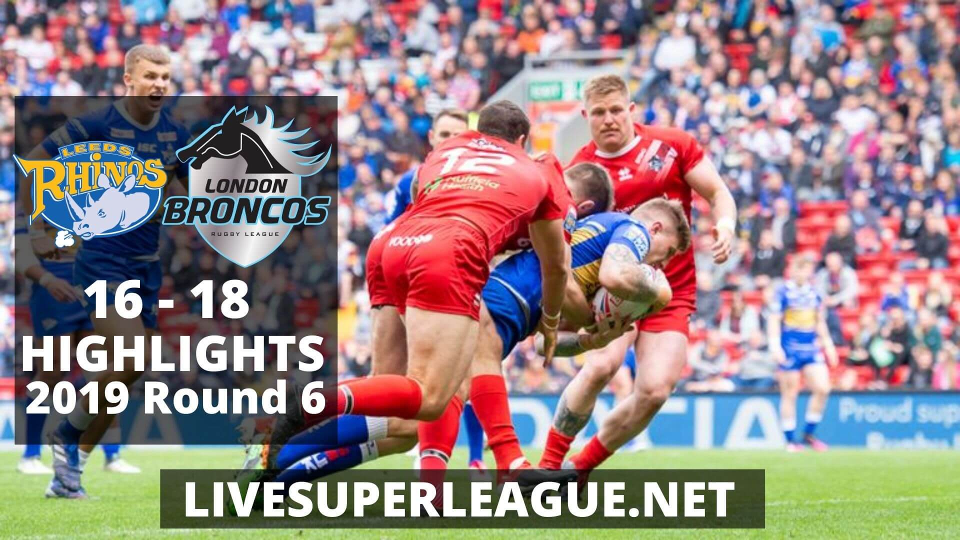 Leeds Rhinos vs London Broncos Highlights 2019 Round 6