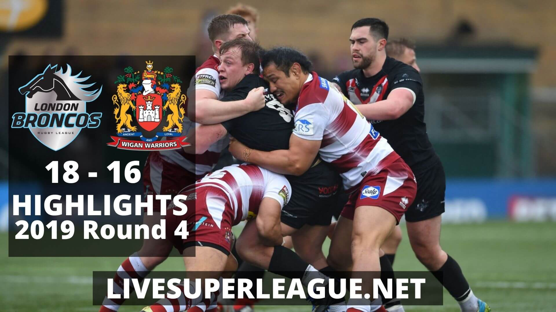 London Broncos Vs Wigan Warriors Highlights 2019 Round 4