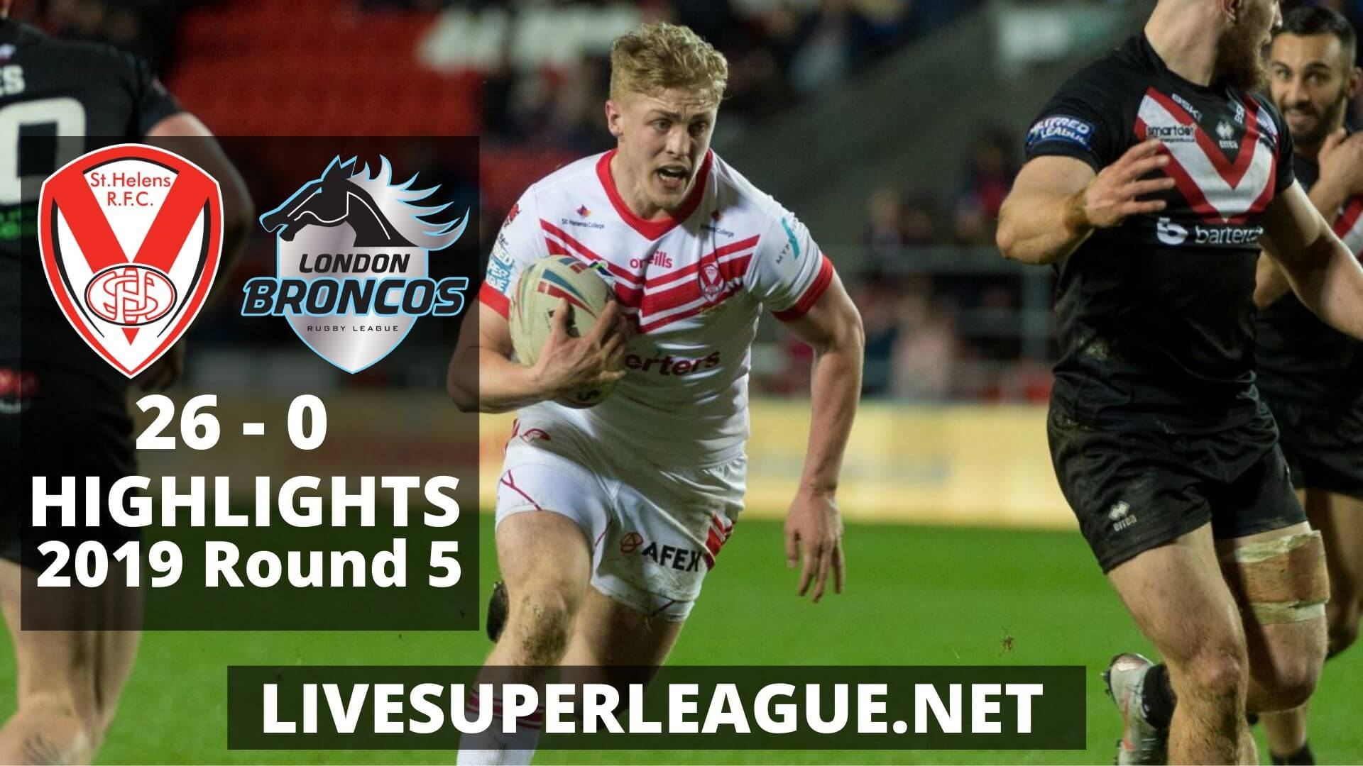 St Helens Vs London Broncos Highlights 2019 Round 5