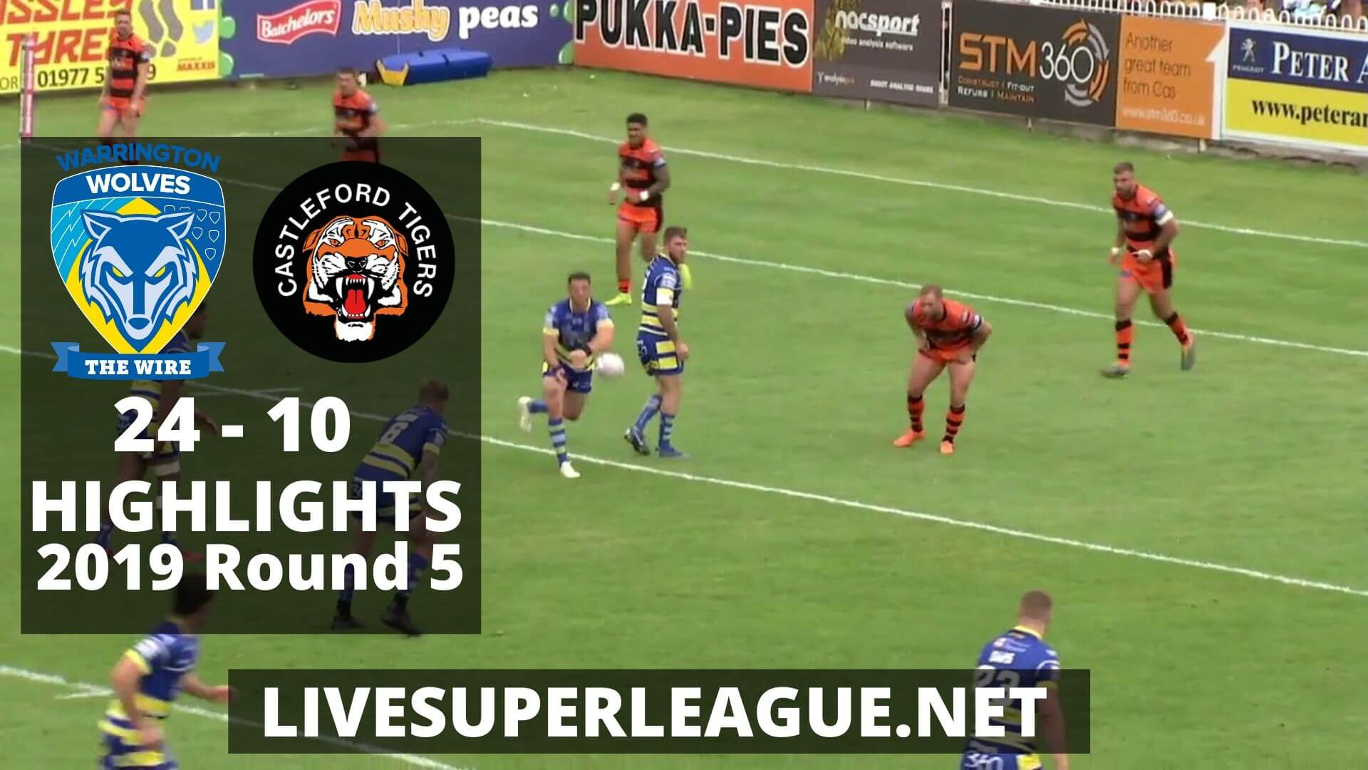 Warrington Wolves Vs Castleford Tigers Highlights 2019 Round 5