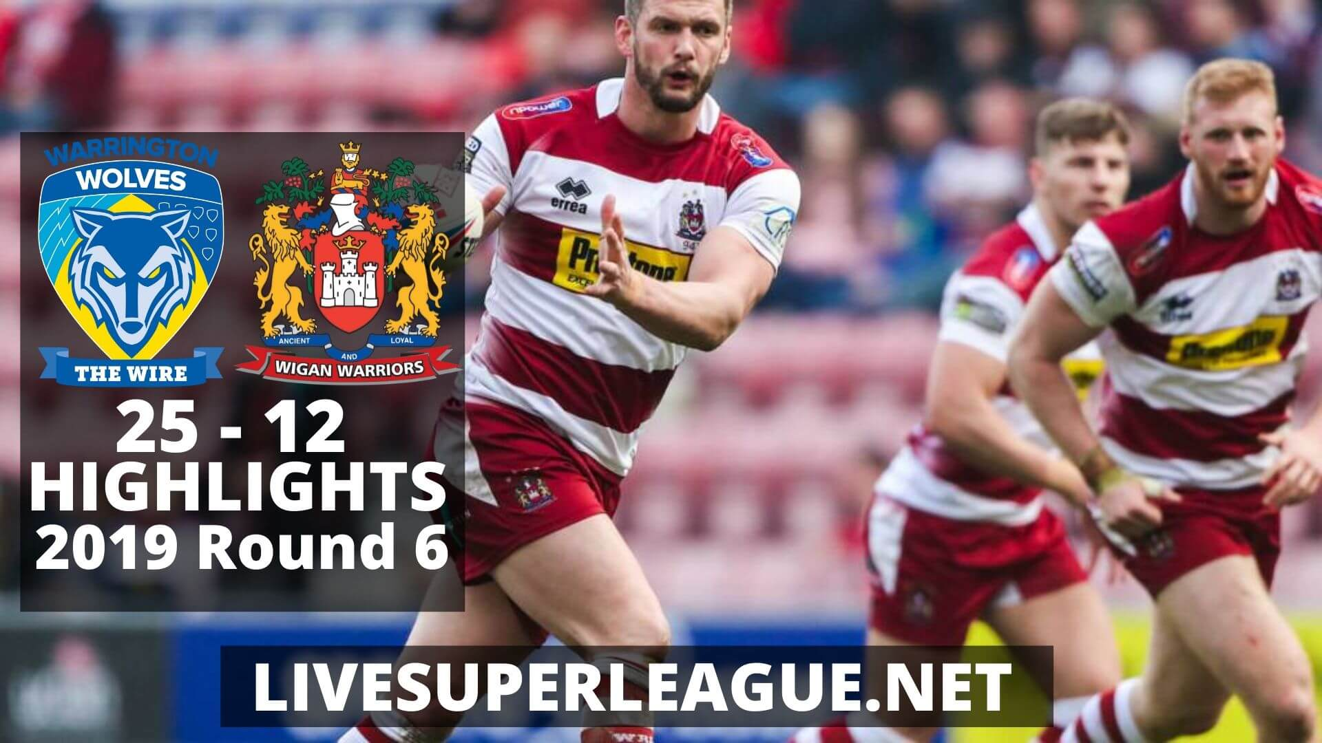 Warrington Wolves Vs Wigan Warriors Highlights 2019 Round 6