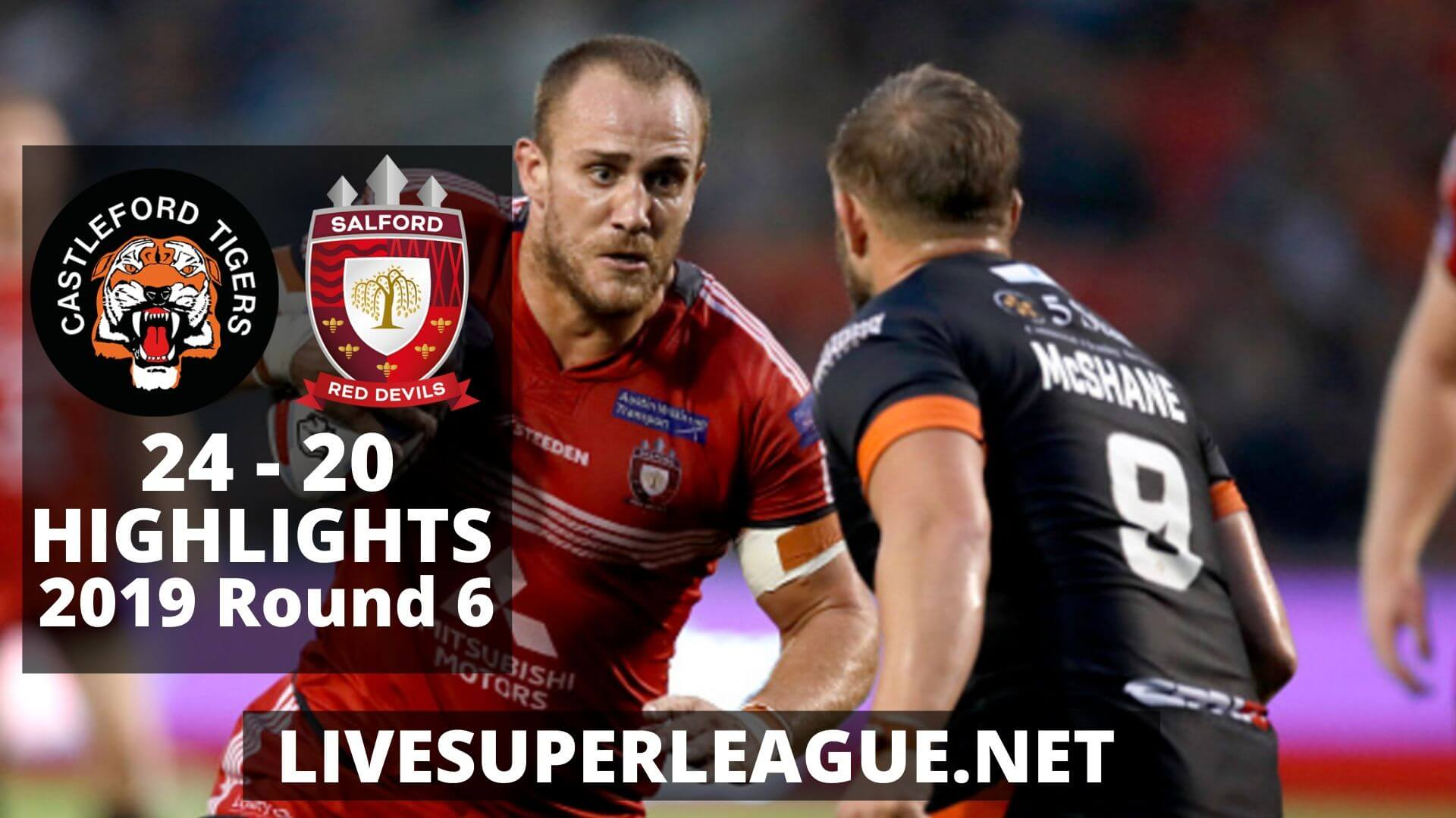Castleford Tigers vs Salford Red Devils Highlights 2019 Round 6