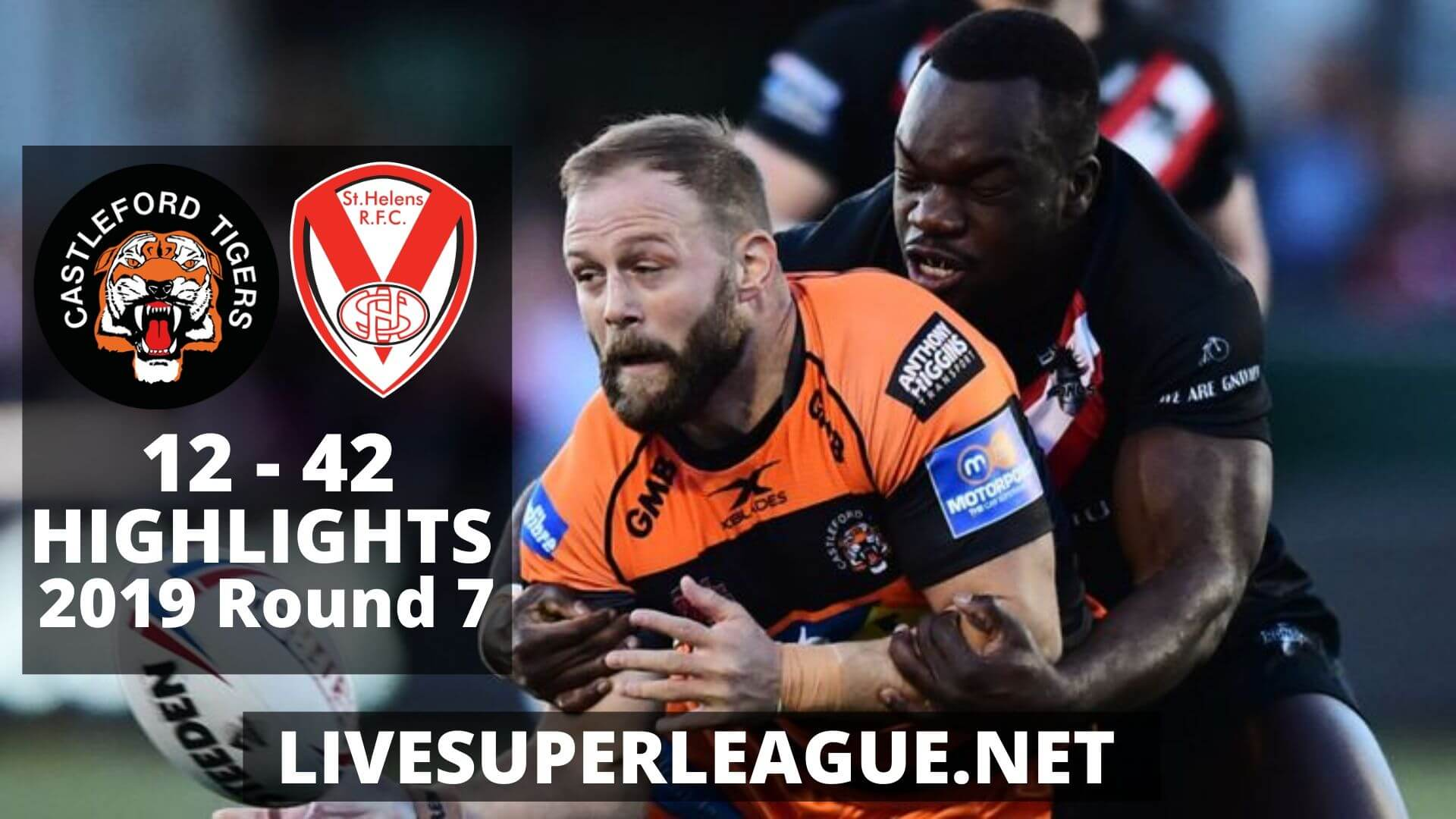 Castleford Tigers vs St Helens Highlights 2019 Round 7