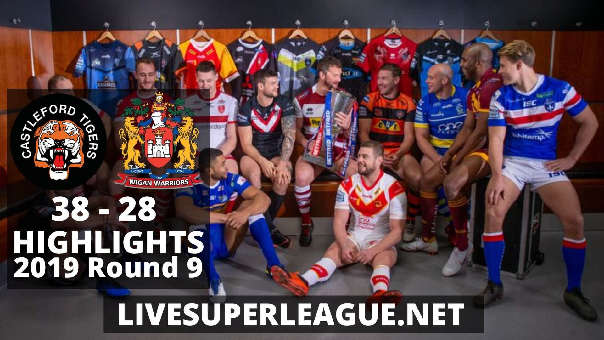 Castleford Tigers vs Wigan Warriors Highlights 2019 Round 9