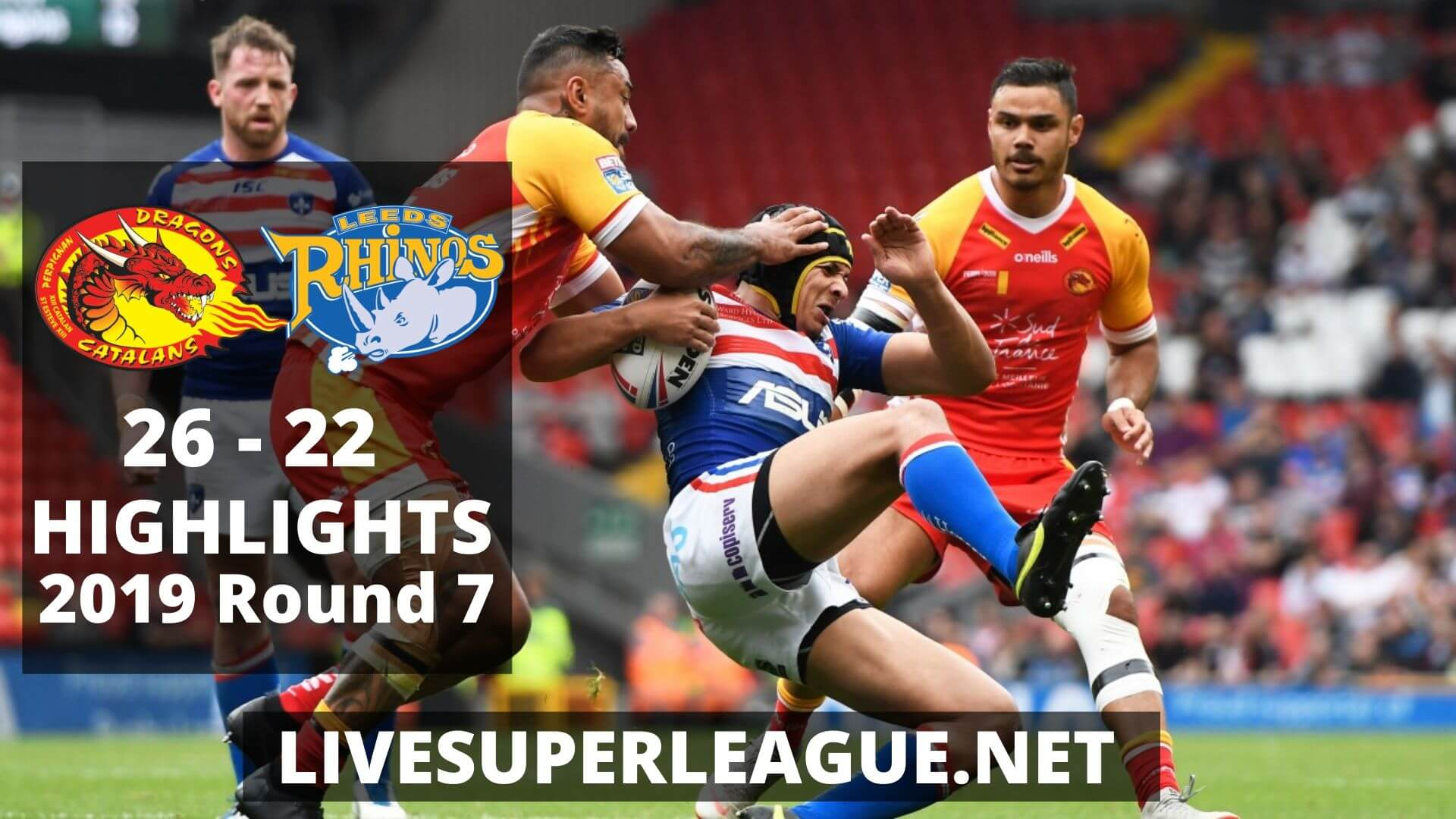 Catalans Dragons vs Leeds Rhinos Highlights 2019 Round 7