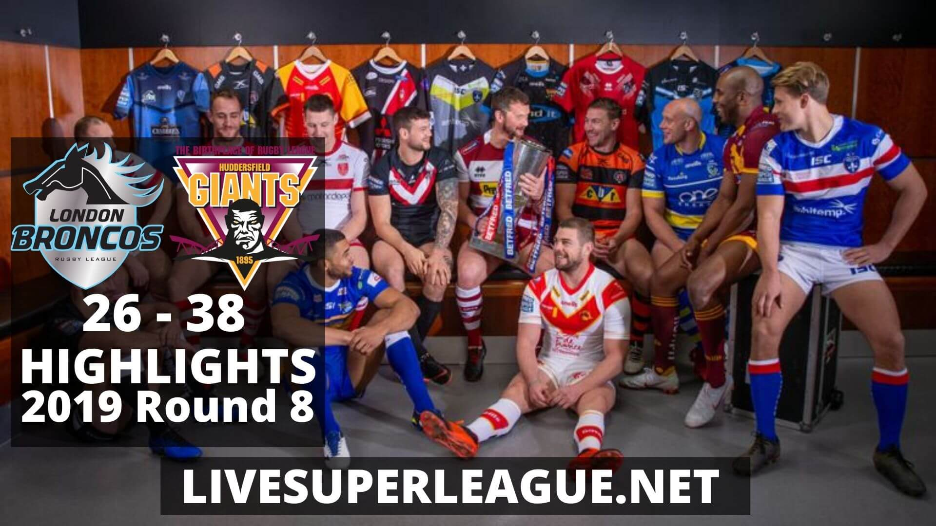 London Broncos Vs Huddersfield Giants Highlights 2019 Round 8