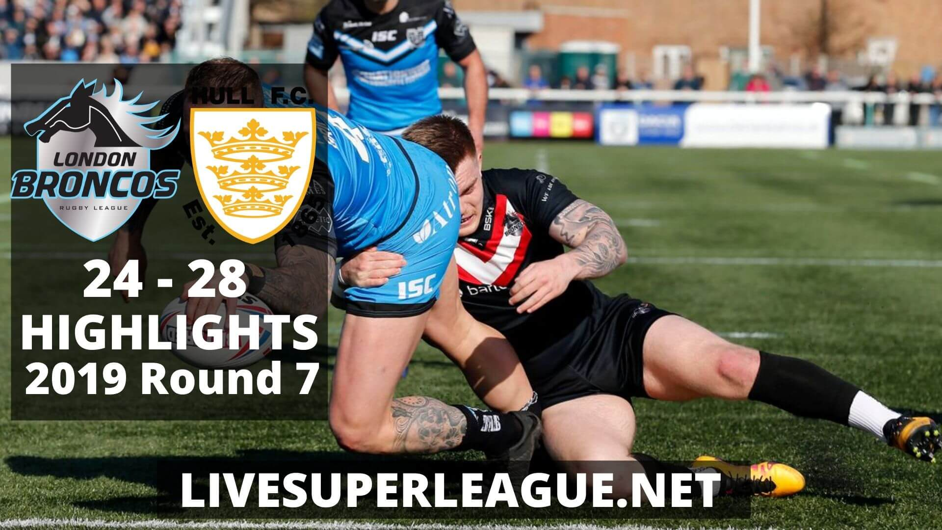 London Broncos vs Hull FC Highlights 2019 Round 7