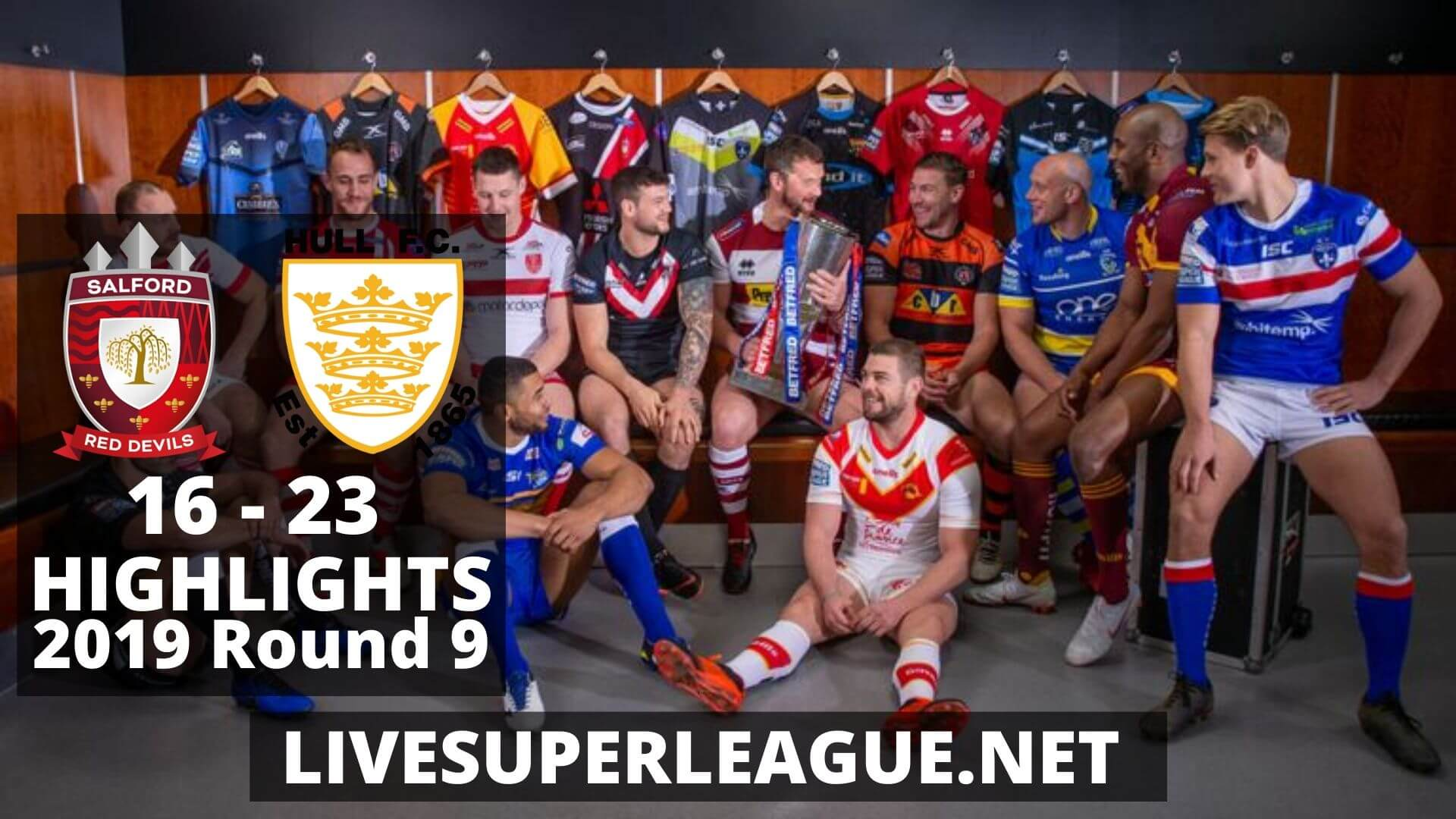 Salford Red Devils vs Hull FC Highlights 2019 Round 9