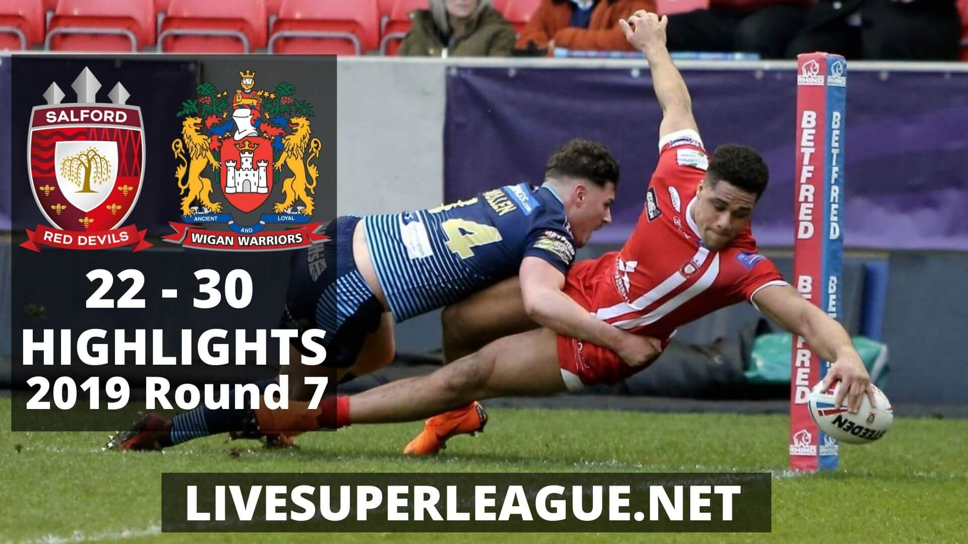 Salford Red Devils vs Wigan Warriors Highlights 2019 Round 7