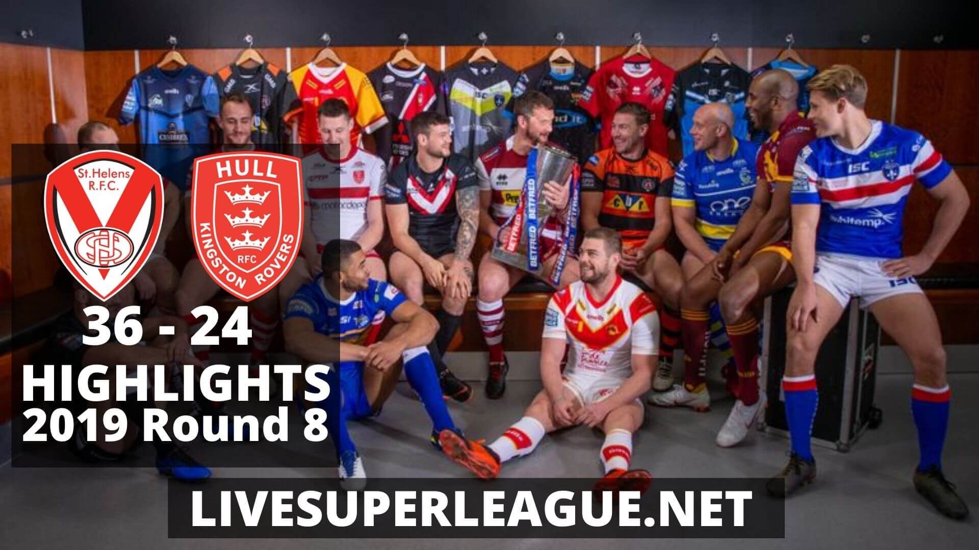 St Helens Vs Hull Kingston Rovers Highlights 2019 Round 8