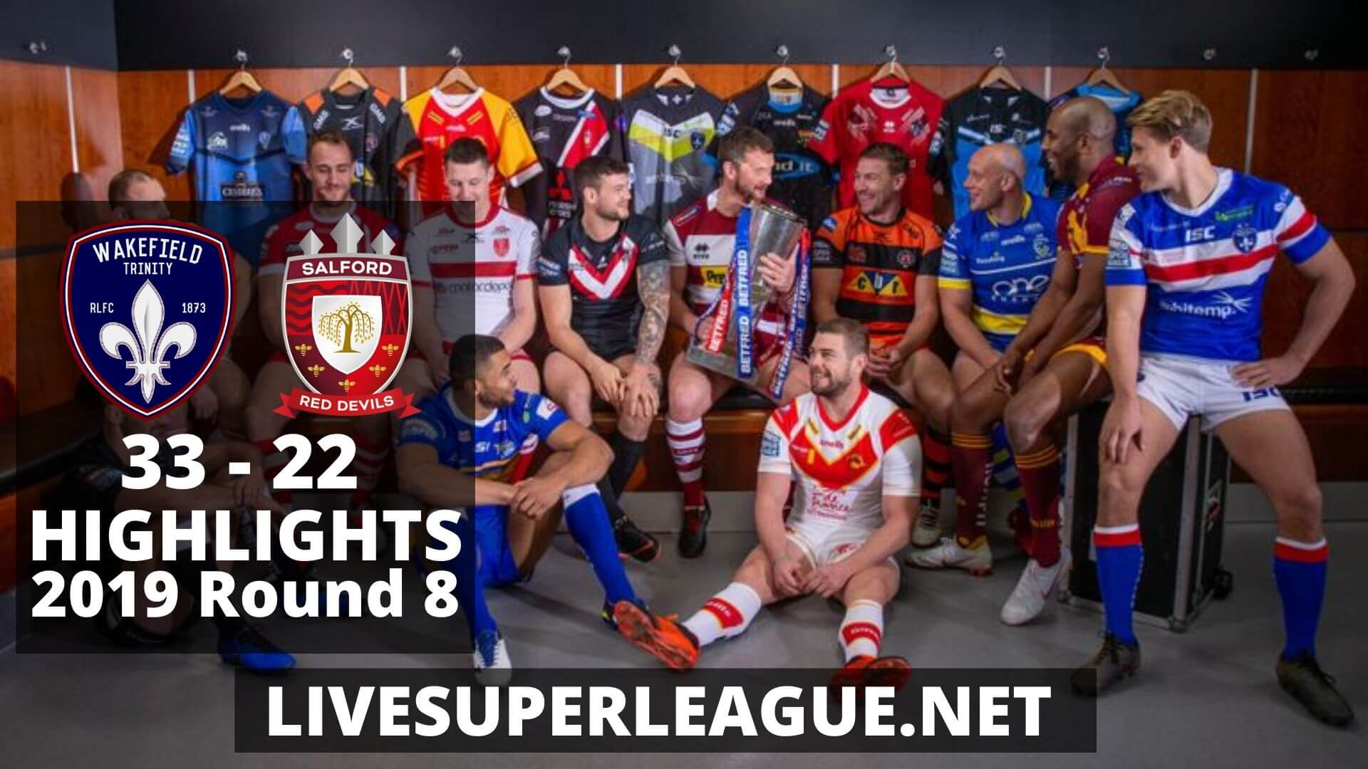 Wakefield Trinity Vs Salford Red Devils Highlights 2019 Round 8