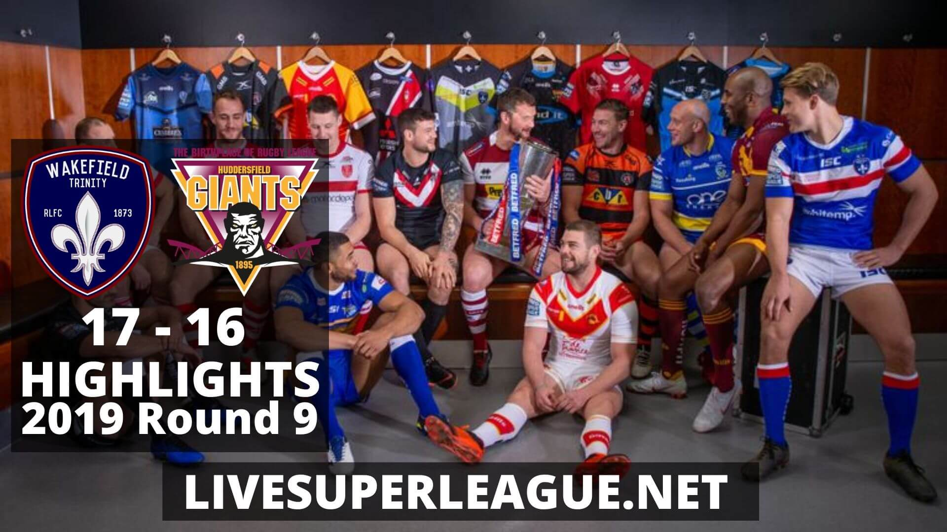Wakefield Trinity vs Huddersfield Giants Highlights 2019 Round 9