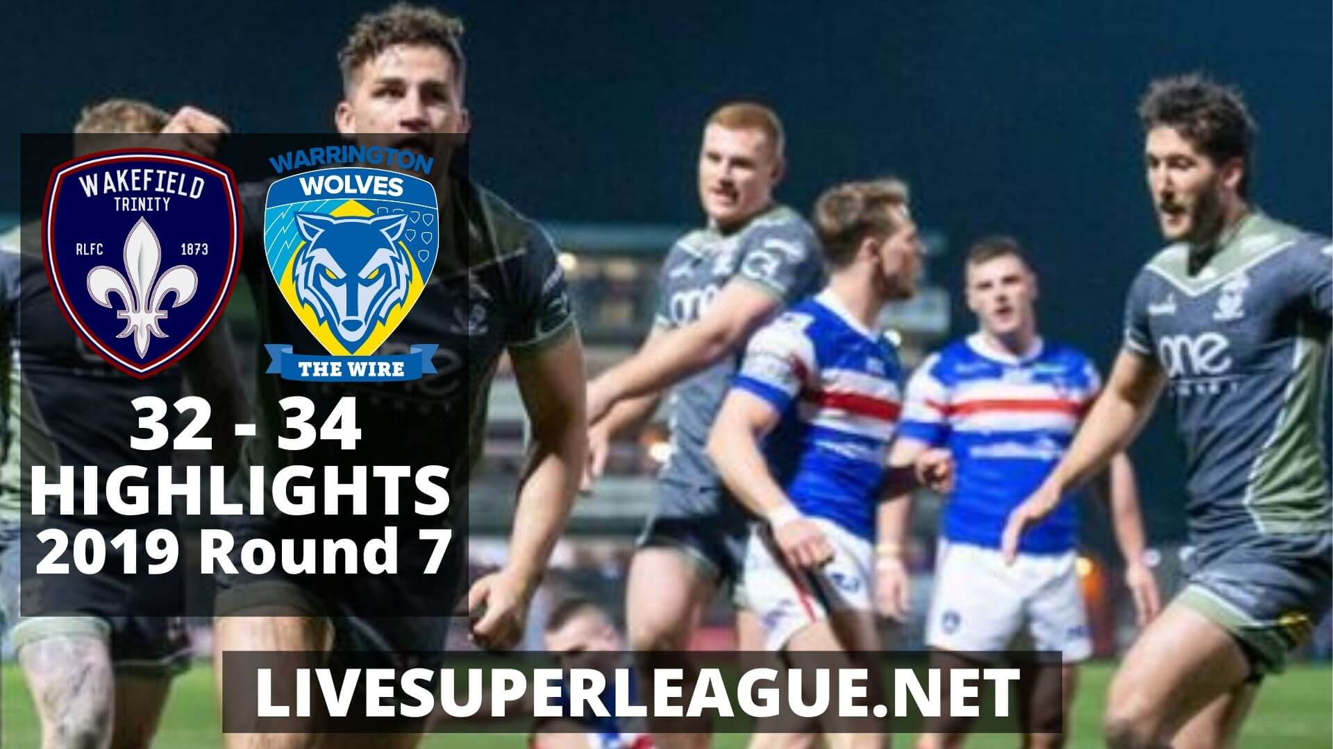 Wakefield Trinity vs Warrington Wolves Highlights 2019 Round 7