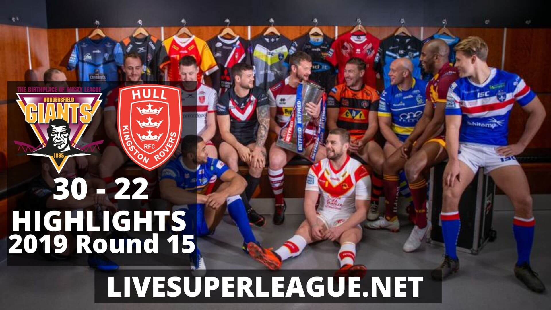 Huddersfield Giants Vs Hull Kingston Rovers Highlights 2019 Round 15