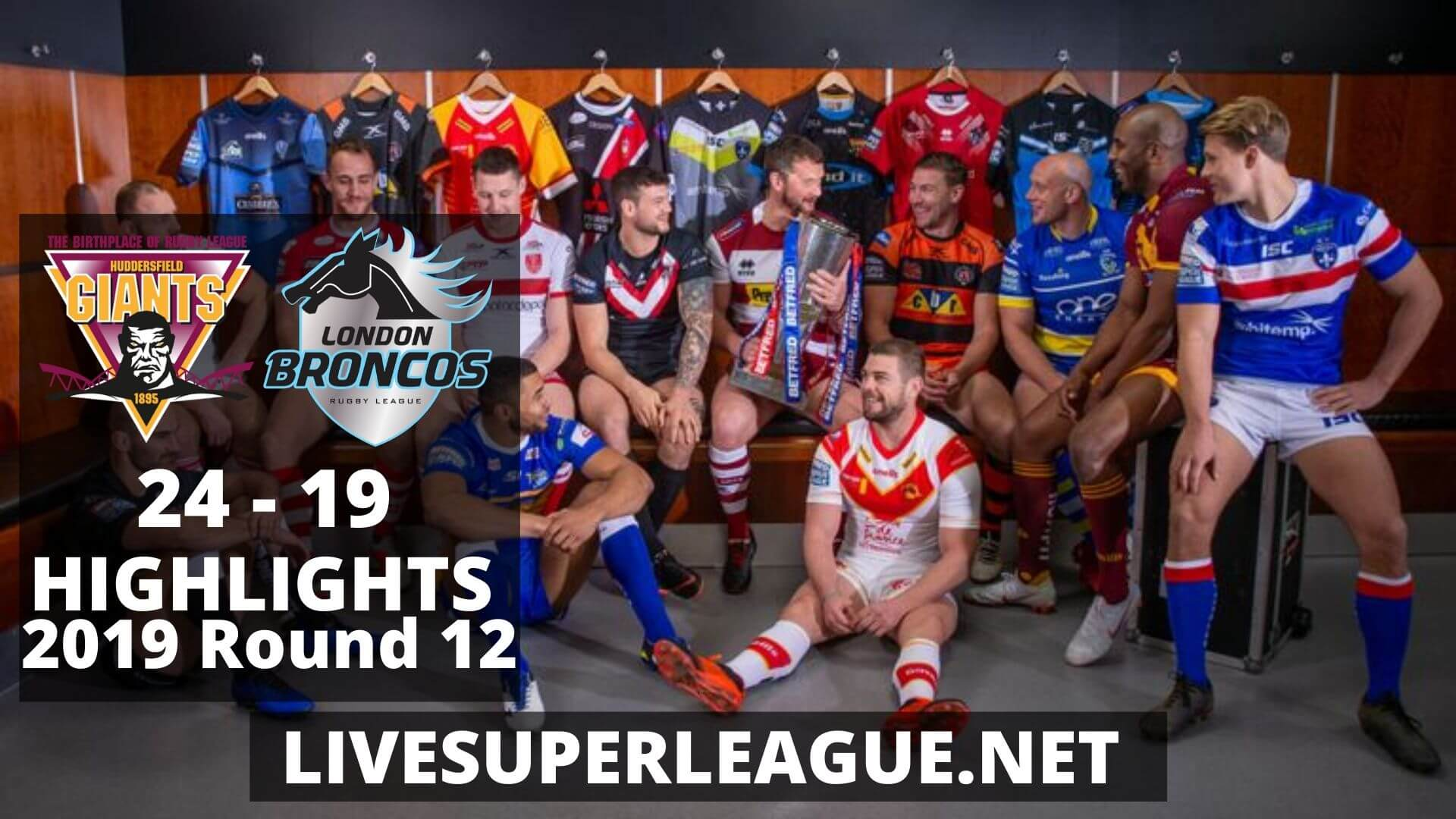 Huddersfield Giants Vs London Broncos Highlights 2019 Round 12