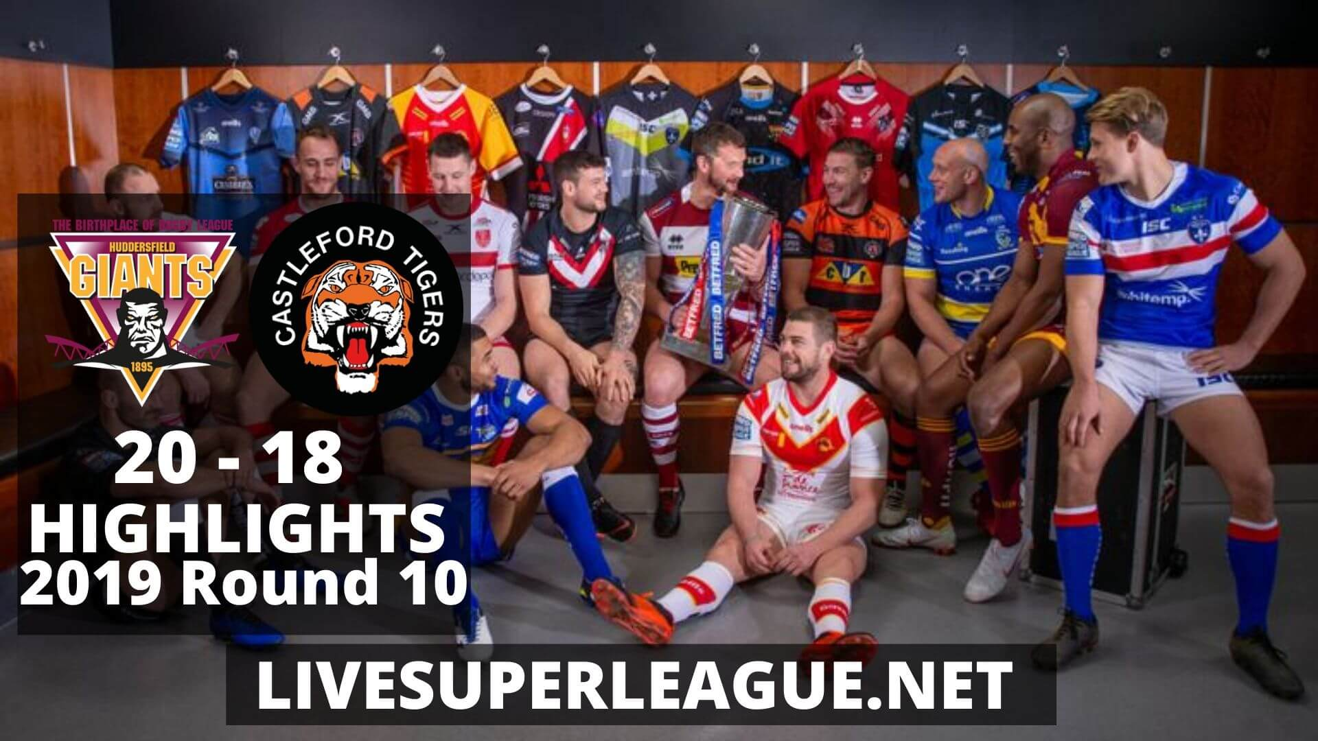 Huddersfield Giants vs Castleford Tigers Highlights 2019 Round 10