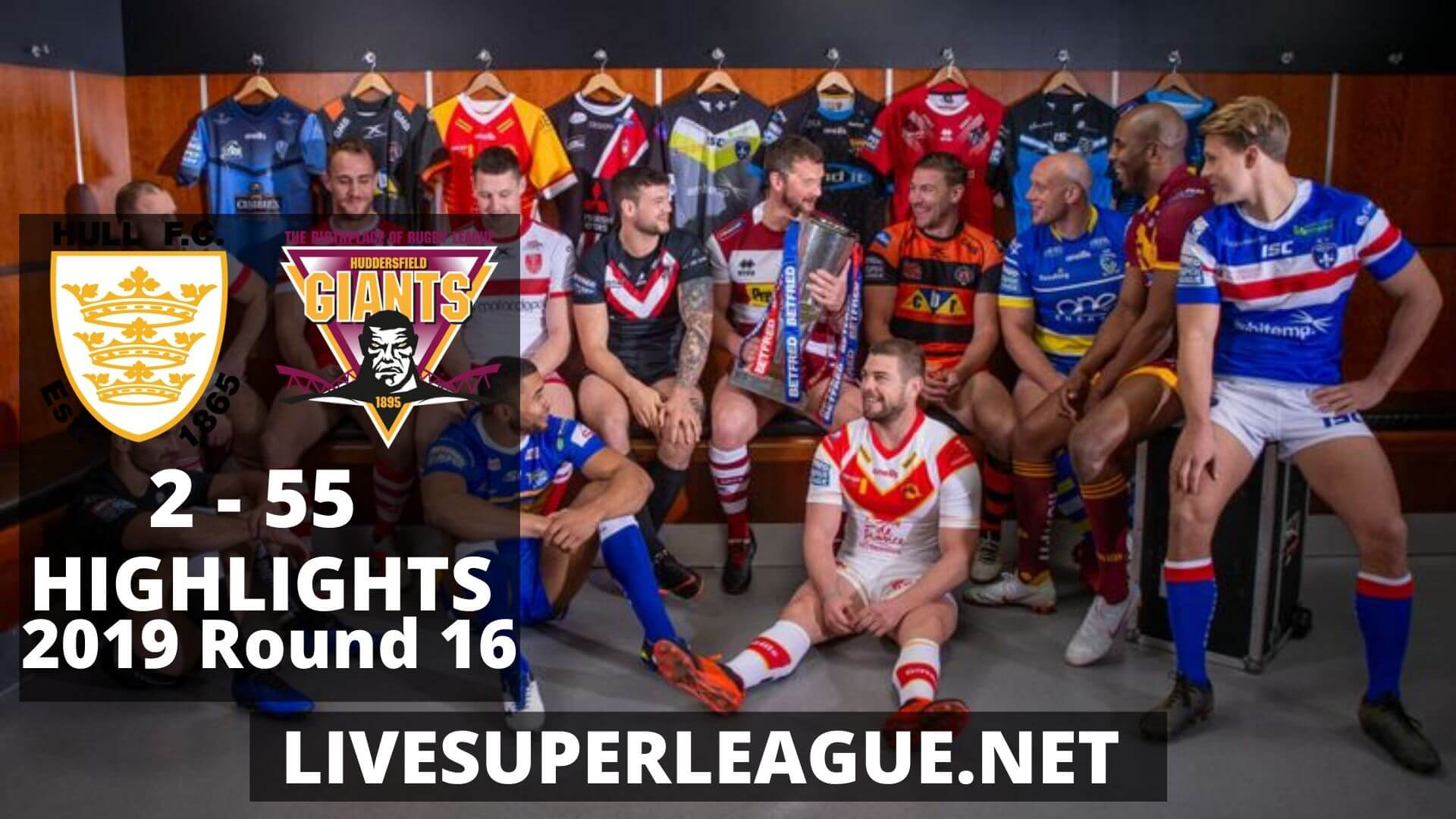 Hull F.C Vs Huddersfield Giants Highlights 2019 Round 16