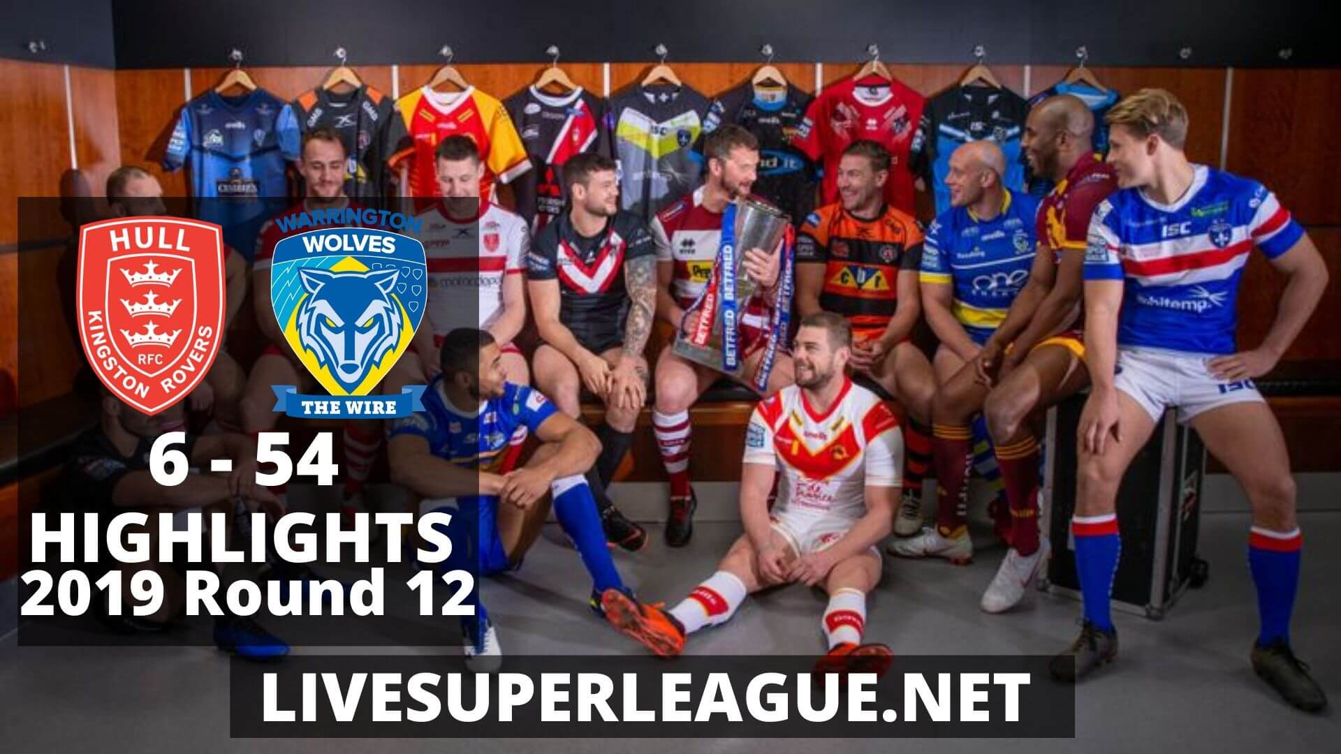 Hull Kingston Rovers Vs Warrington Wolves Highlights 2019 Round 12