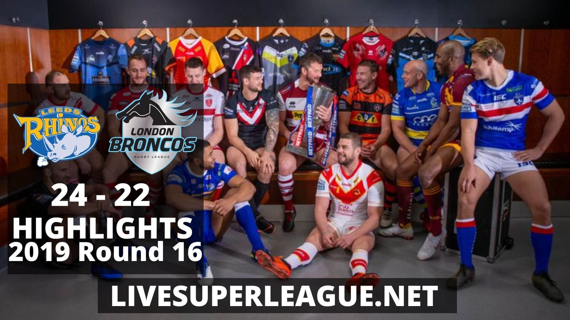 Leeds Rhinos Vs London Broncos Highlights 2019 Round 16