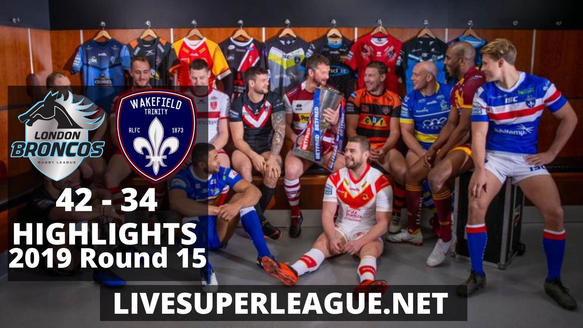 London Broncos Vs Wakefield Trinity Highlights 2019 Round 15