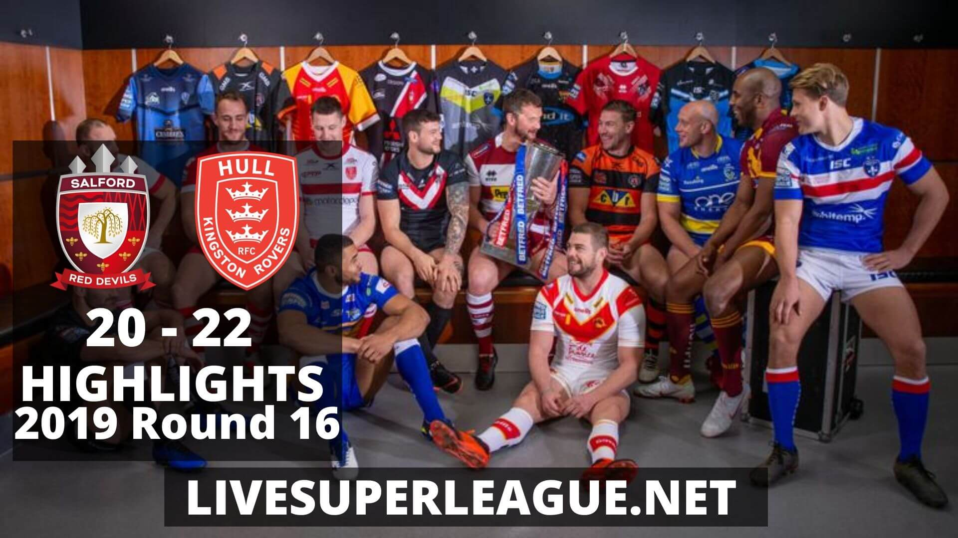 Salford Red Devils Vs Hull Kingston Rovers Highlights 2019 Round 16