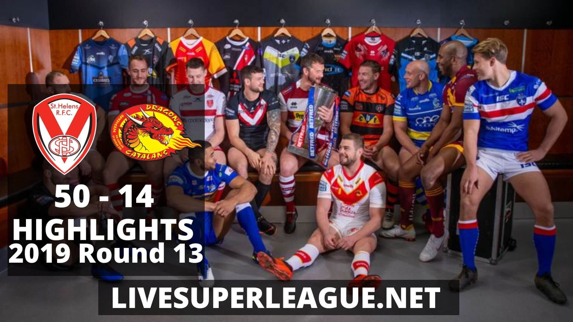 St Helens Vs Catalans Dragons Highlights 2019 Round 13