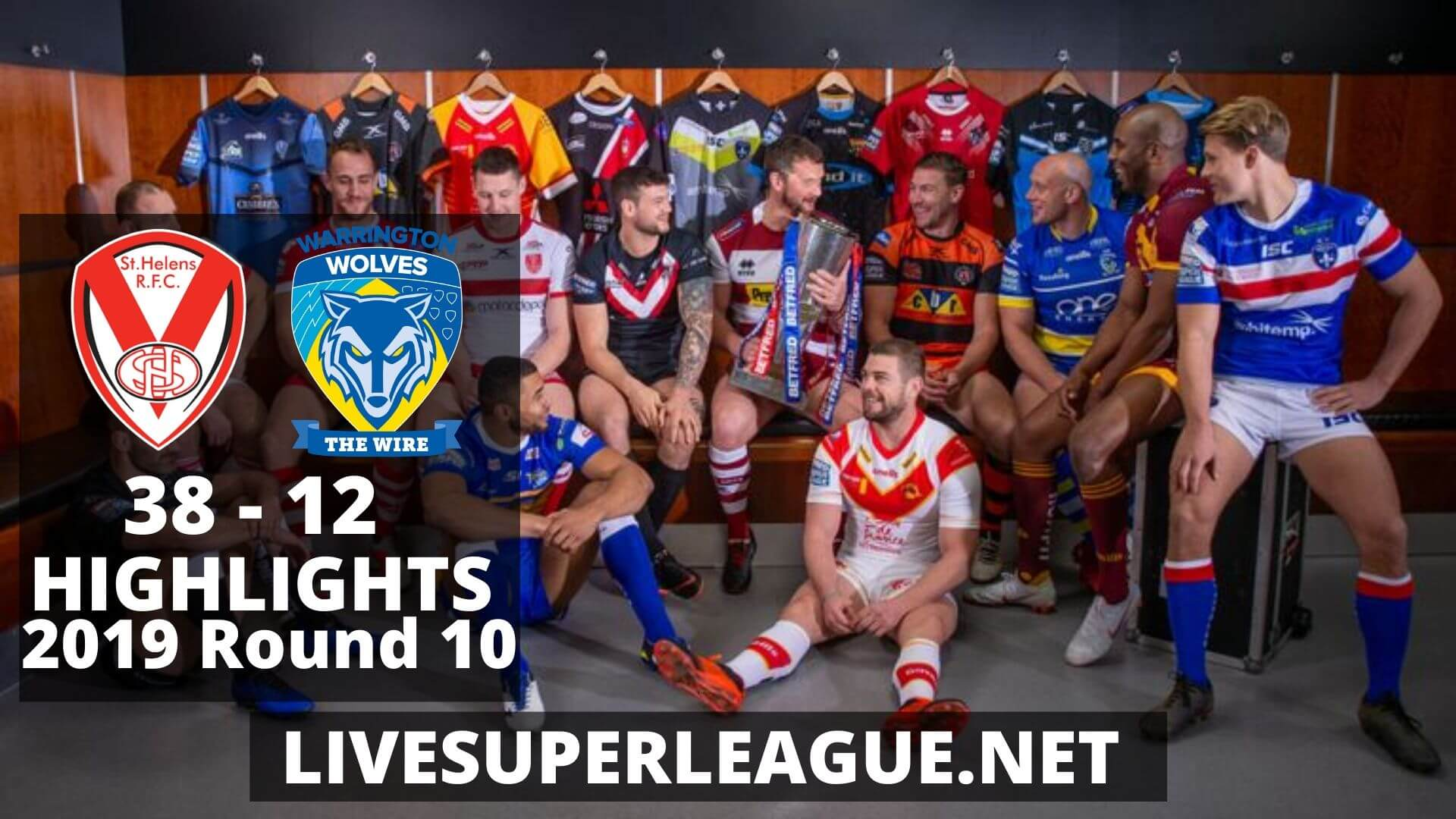 St Helens Vs Warrington Wolves Highlights 2019 Round 10