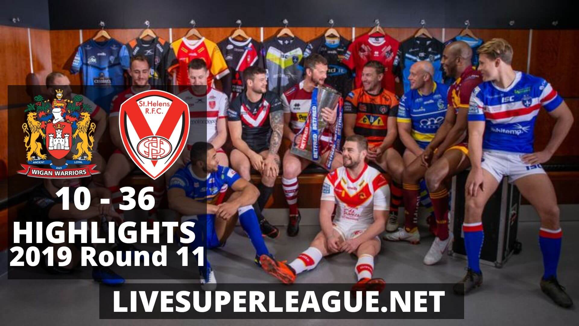 Wigan Warriors Vs St Helens Highlights 2019 Round 11