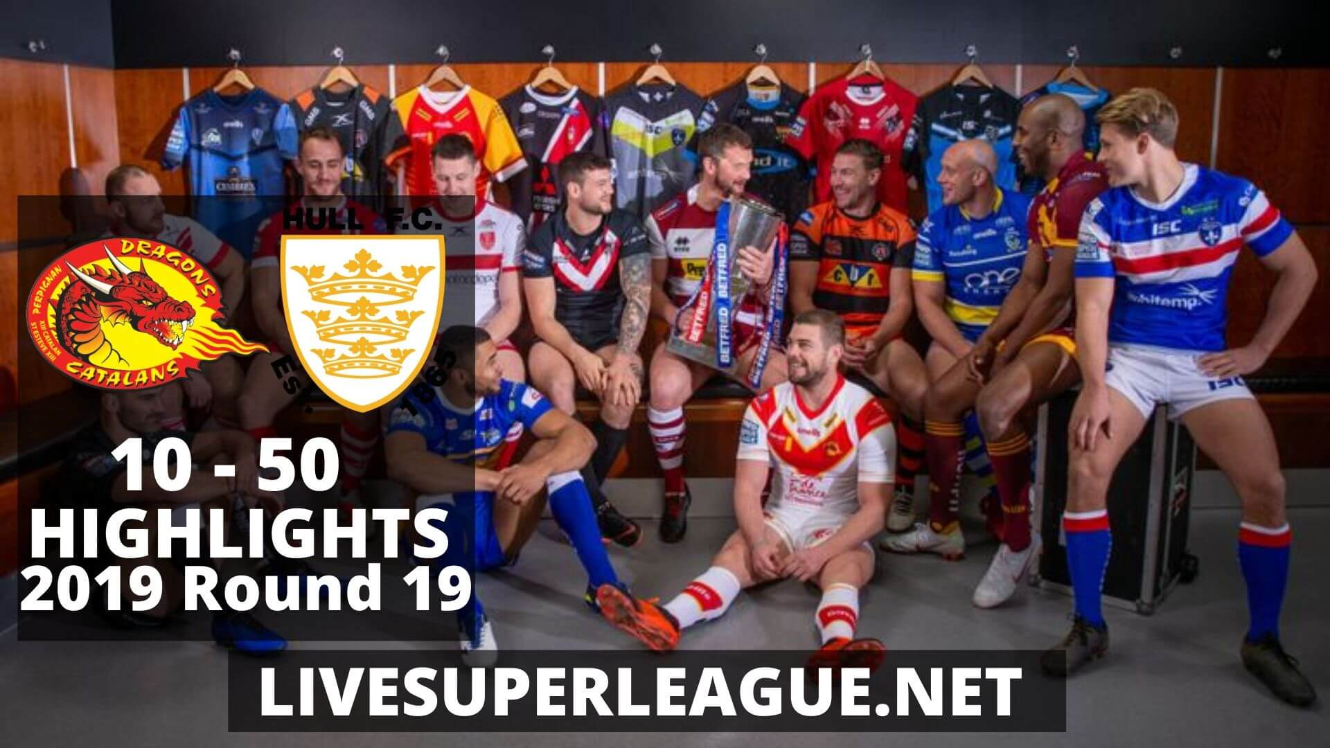 Catalans Dragons Vs Hull FC Highlights 2019 Round 19
