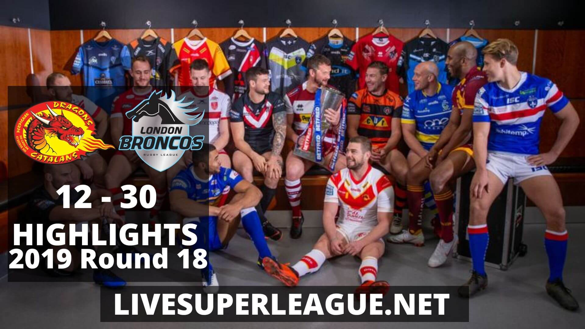 Catalans Dragons Vs London Broncos Highlights 2019 Round 18