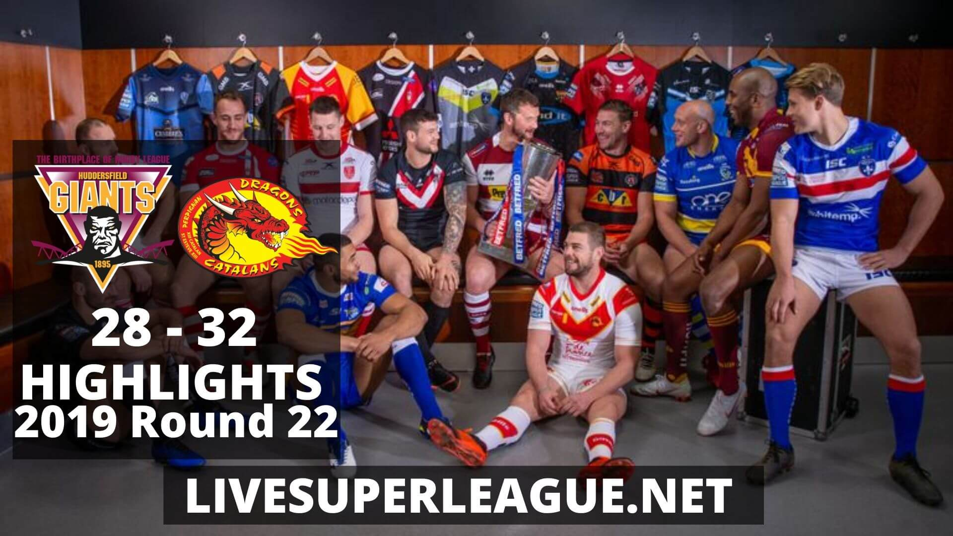 Huddersfield Giants Vs Catalans Dragons Highlights 2019 Round 22