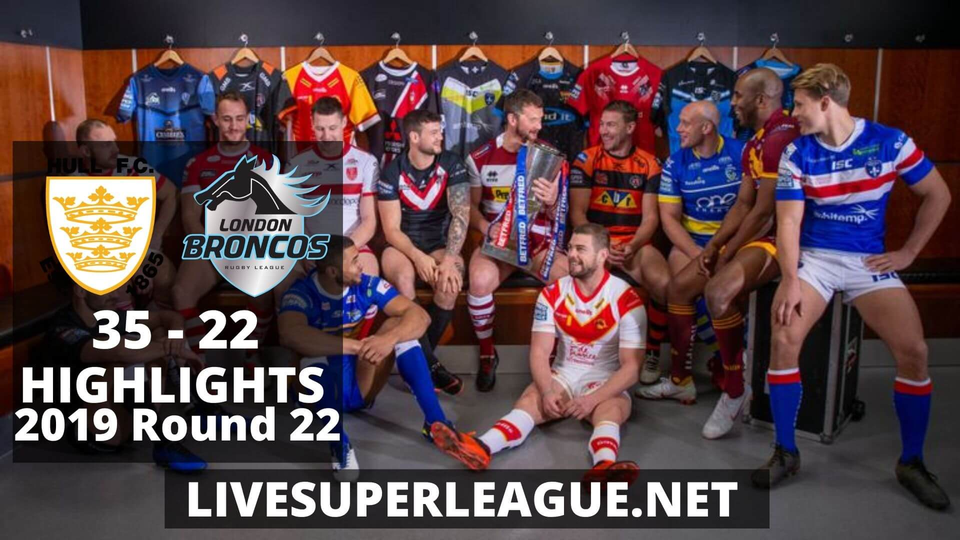 Hull FC Vs London Broncos Highlights 2019 Round 22