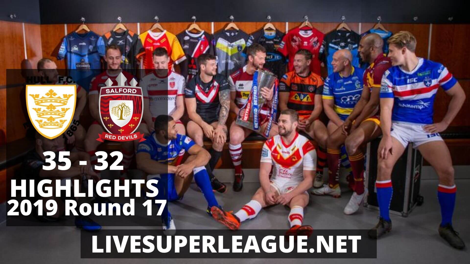 Hull FC Vs Salford Red Devils Highlights 2019 Round 17