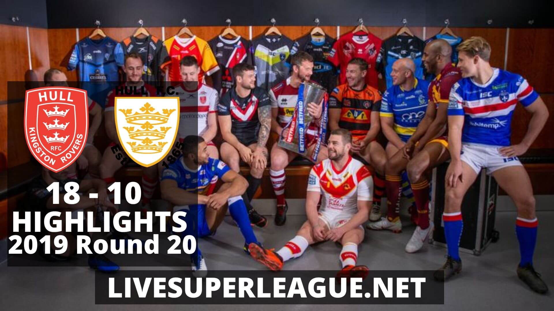 Hull Kingston Rovers Vs Hull FC Highlights 2019 Round 20