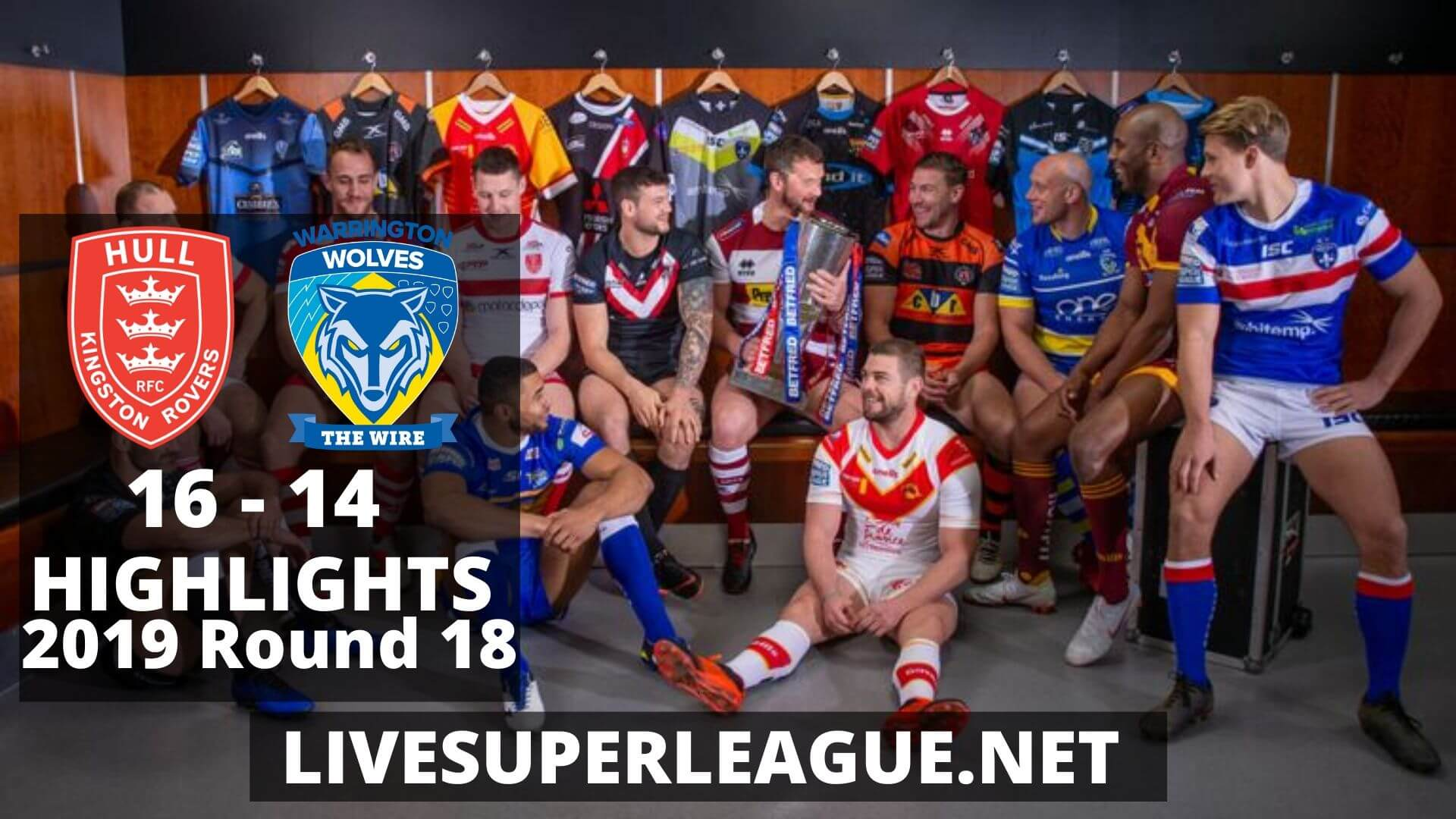 Hull Kingston Rovers Vs Warrington Wolves Highlights 2019 Round 18