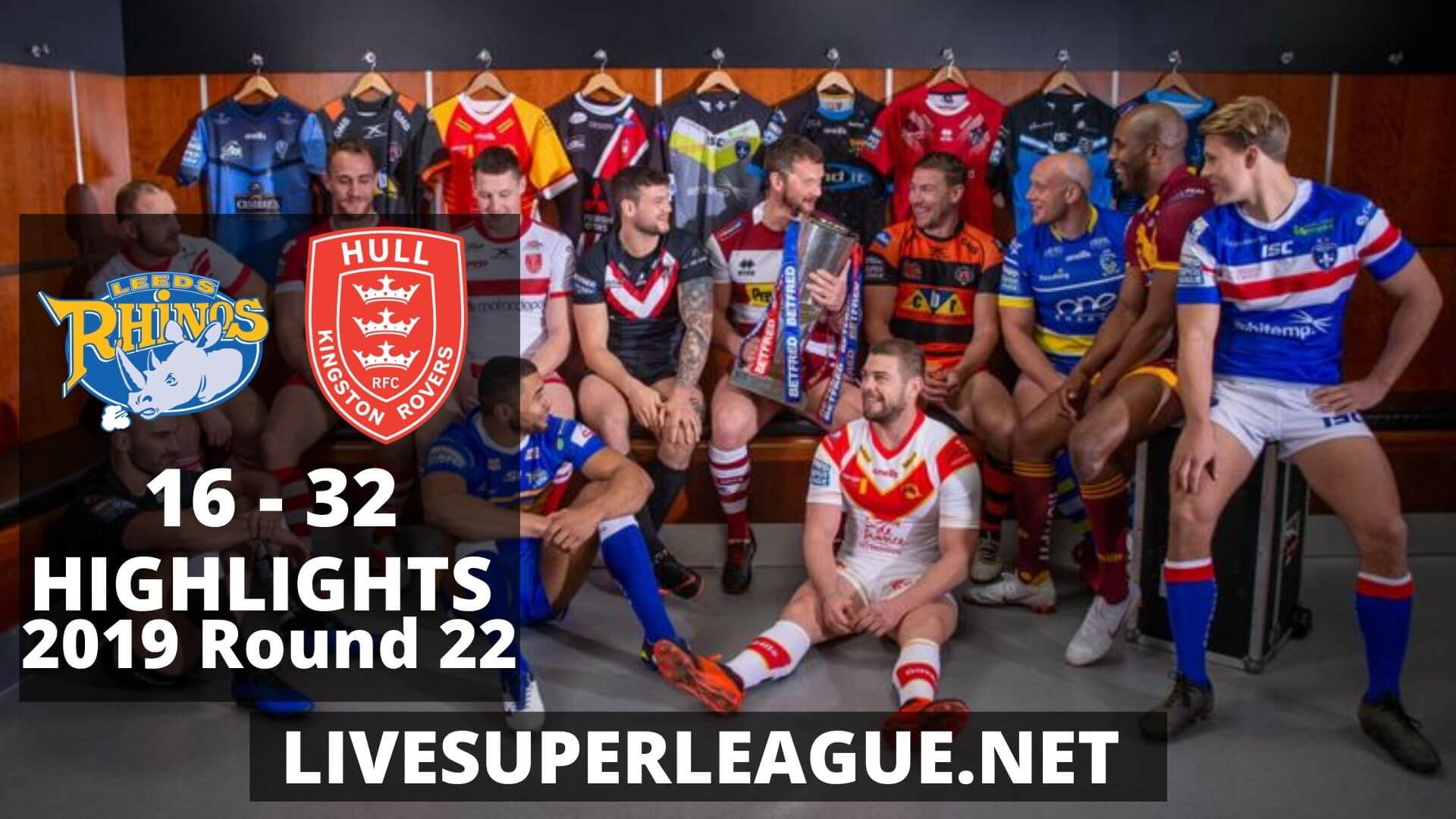Leeds Rhinos Vs Hull Kingston Rovers Highlights 2019 Round 22