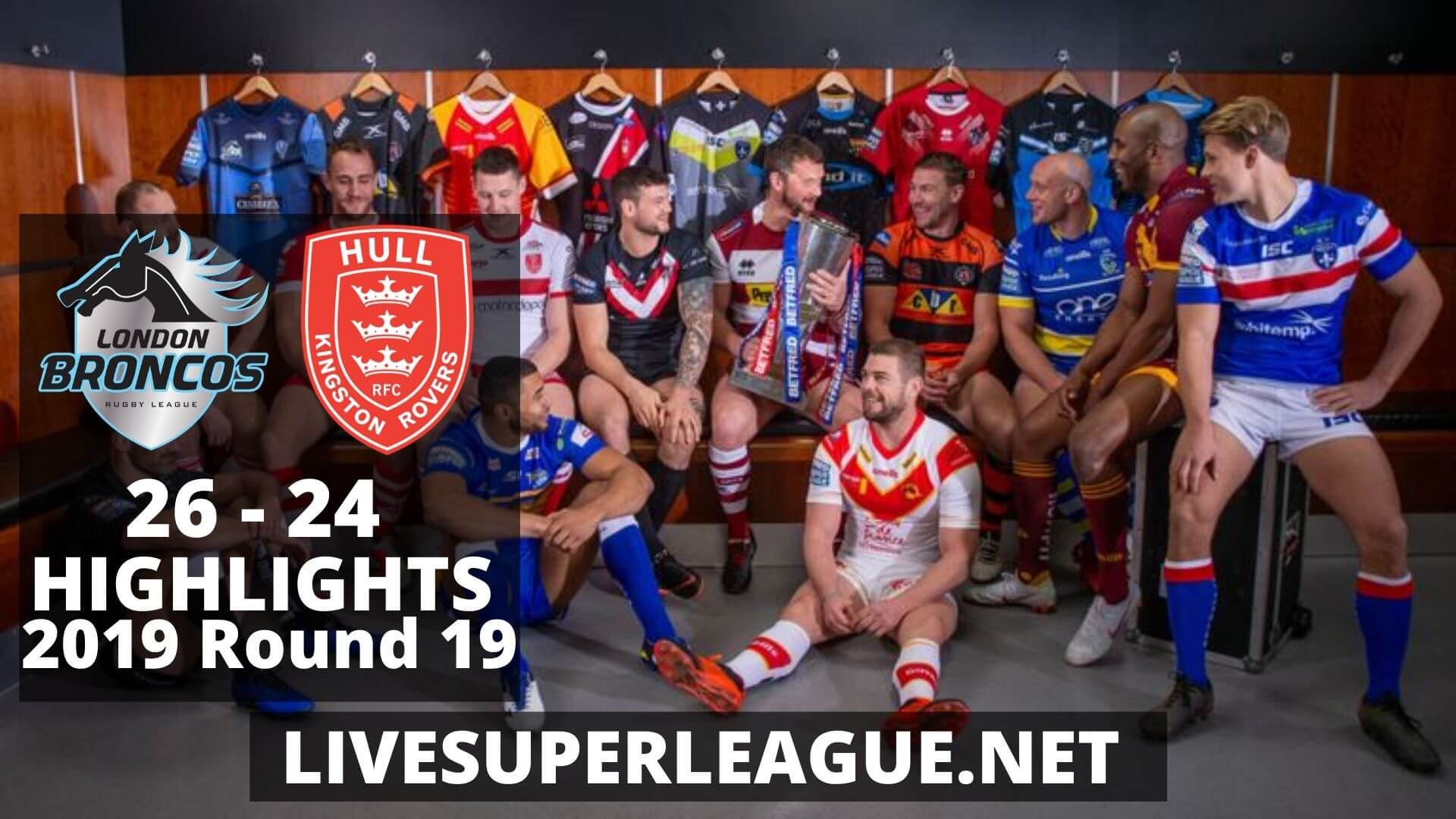 London Broncos Vs Hull Kingston Rovers Highlights 2019 Round 19