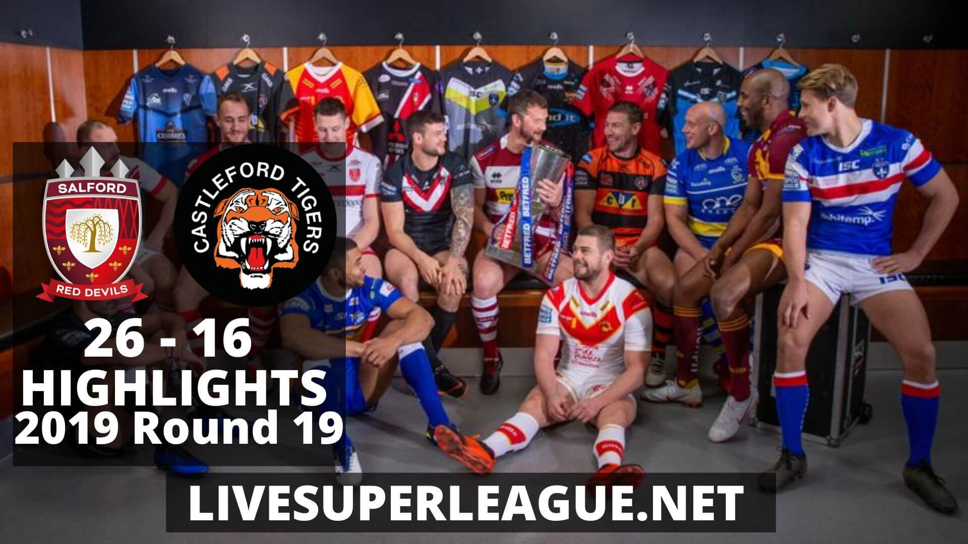 Salford Red Devils Vs Castleford Tigers Highlights 2019 Round 19
