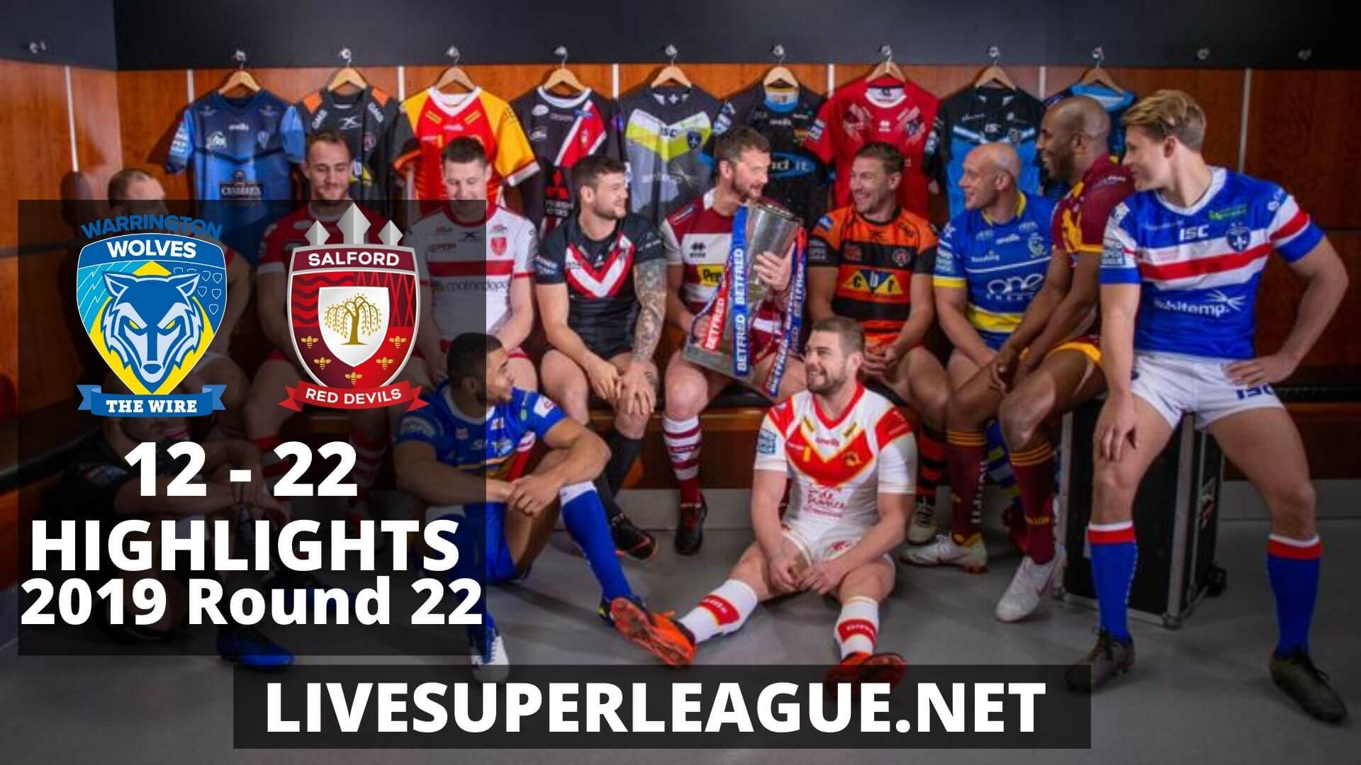 Warrington Wolves Vs Salford Red Devils Highlights 2019 Round 22