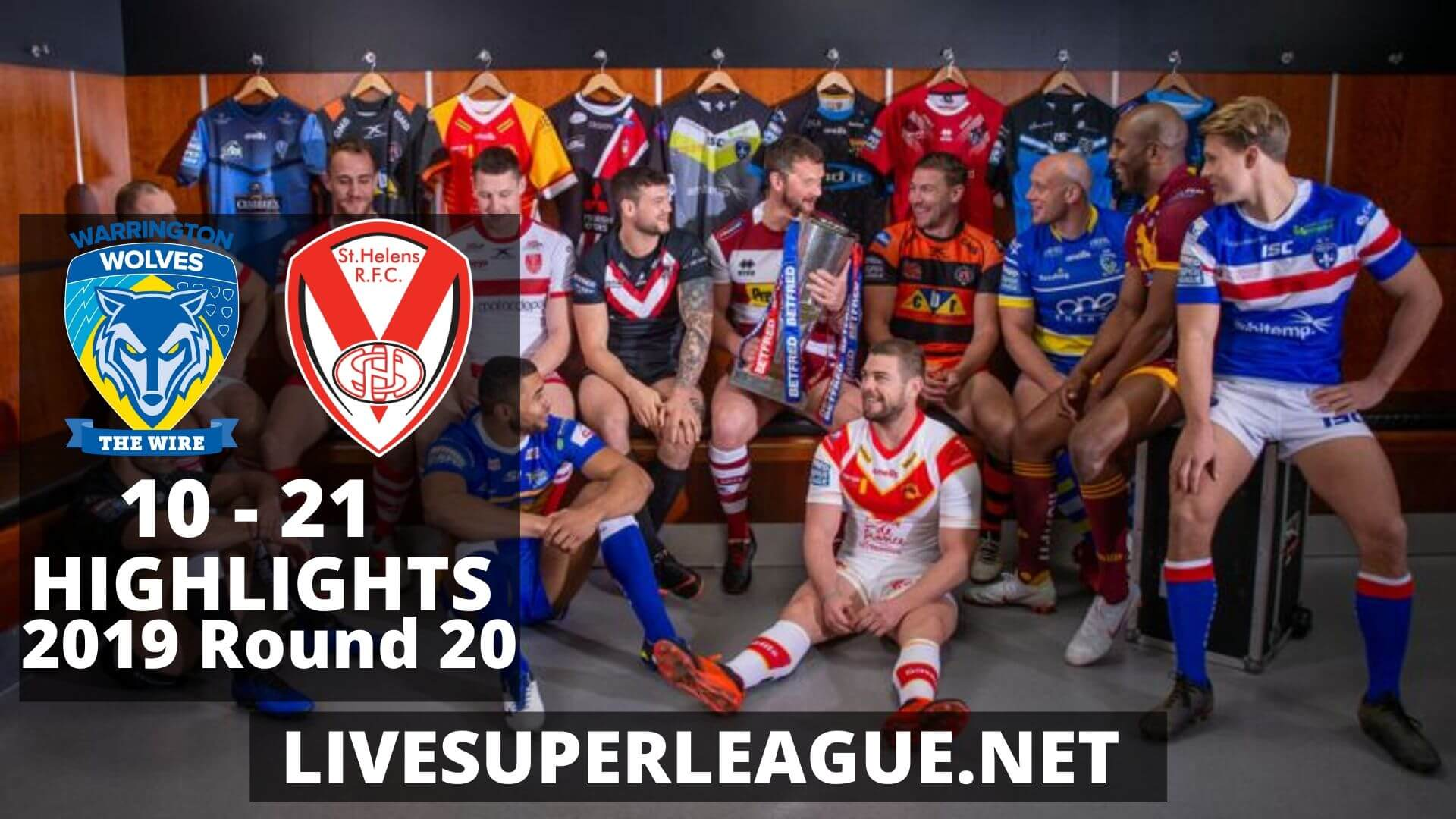 Warrington Wolves Vs St Helens Highlights 2019 Round 20