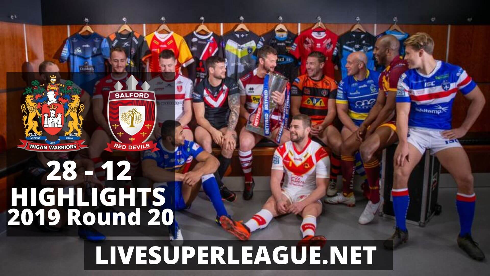 Wigan Warriors Vs Salford Red Devils Highlights 2019 Round 20