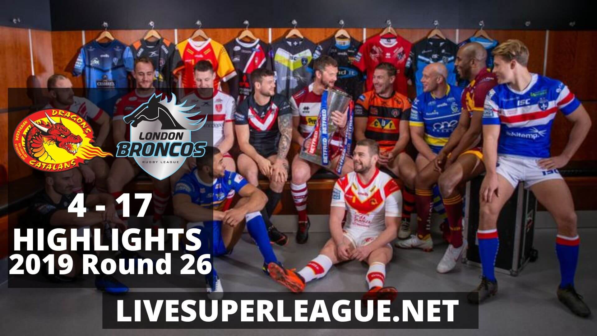 Catalans Dragons Vs London Broncos Highlights 2019 Round 26